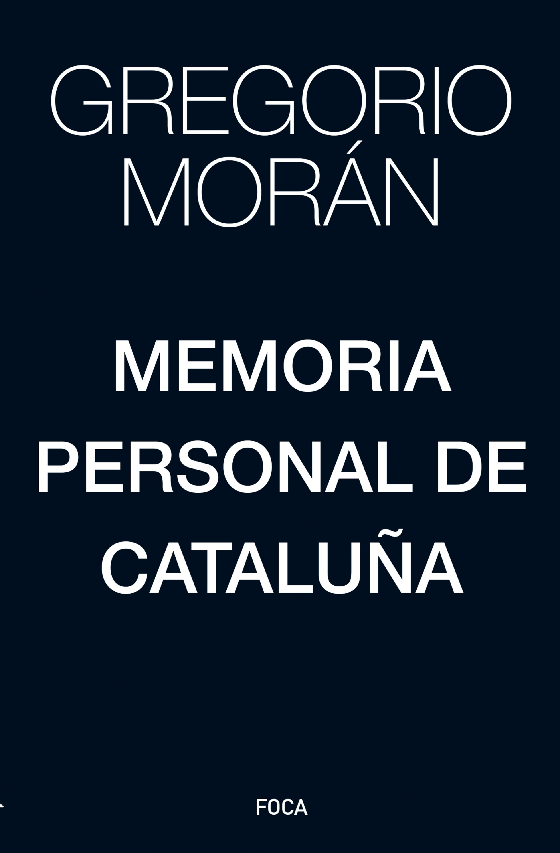 Gregorio Morán Memoria personal de Cataluña стоимость