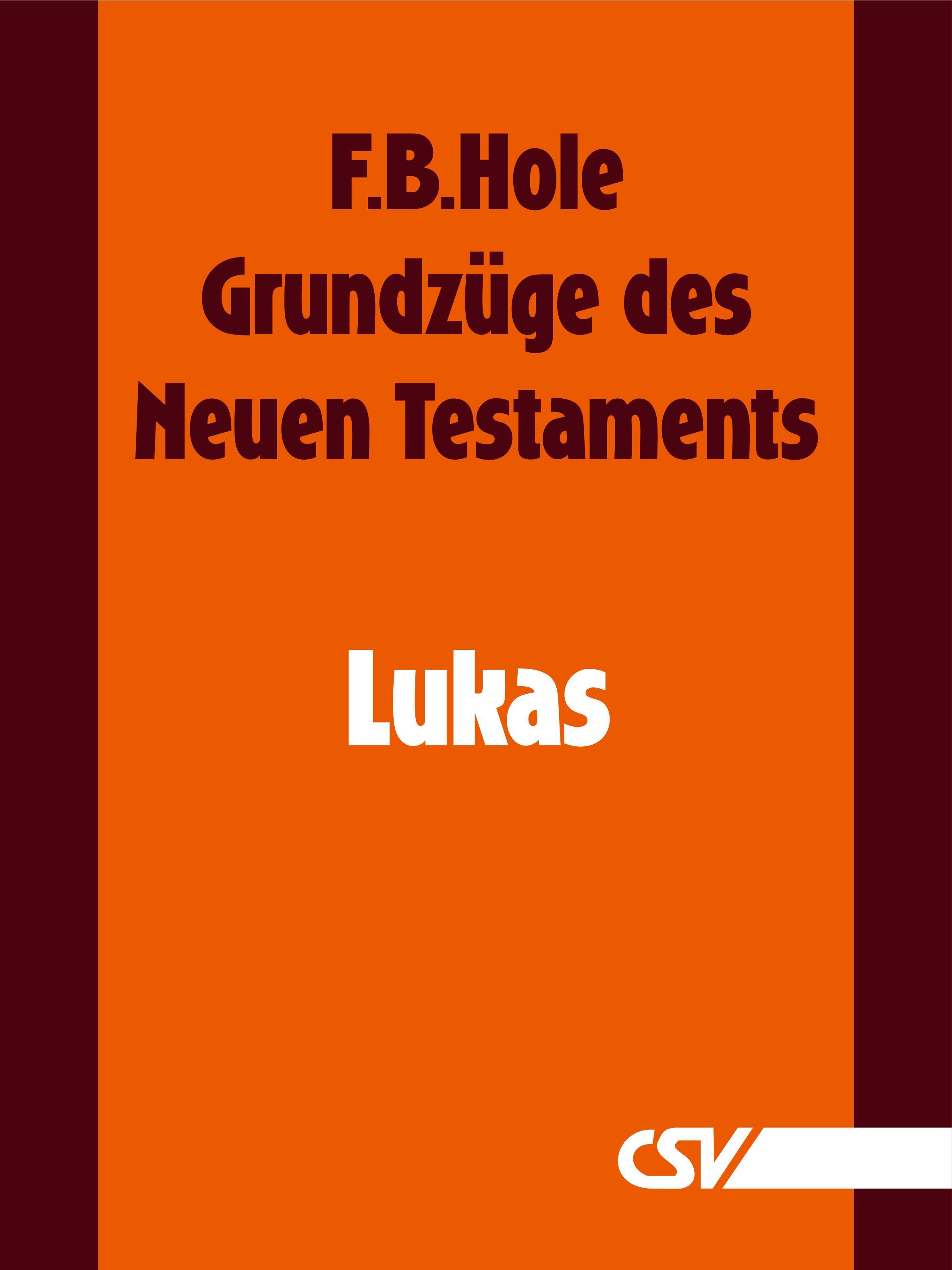 F. B. Hole Grundzüge des Neuen Testaments - Lukas f b hole grundzüge des neuen testaments 2 korinther