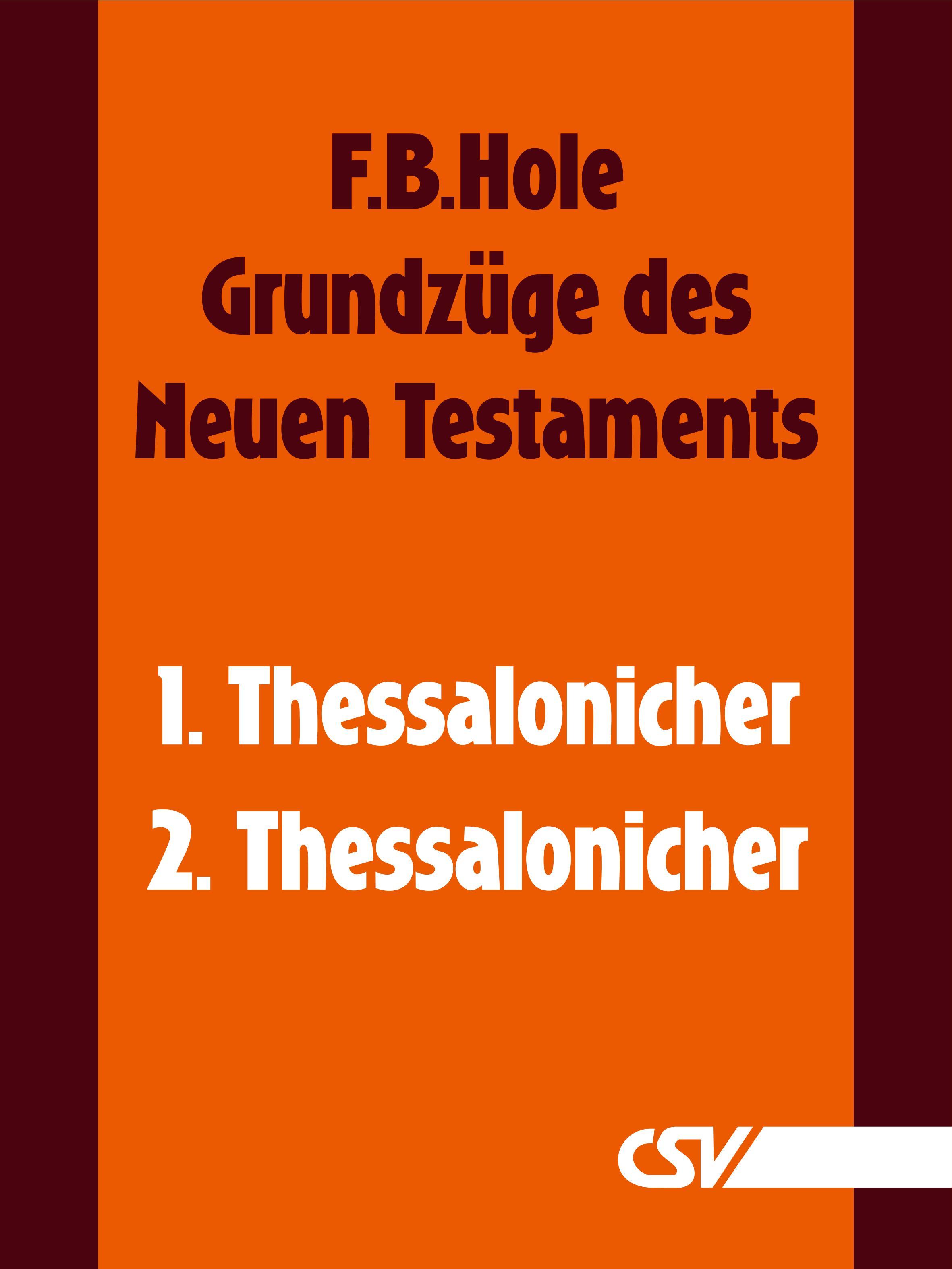 F. B. Hole Grundzüge des Neuen Testaments - 1. & 2. Thessalonicher f b hole grundzüge des neuen testaments 2 korinther
