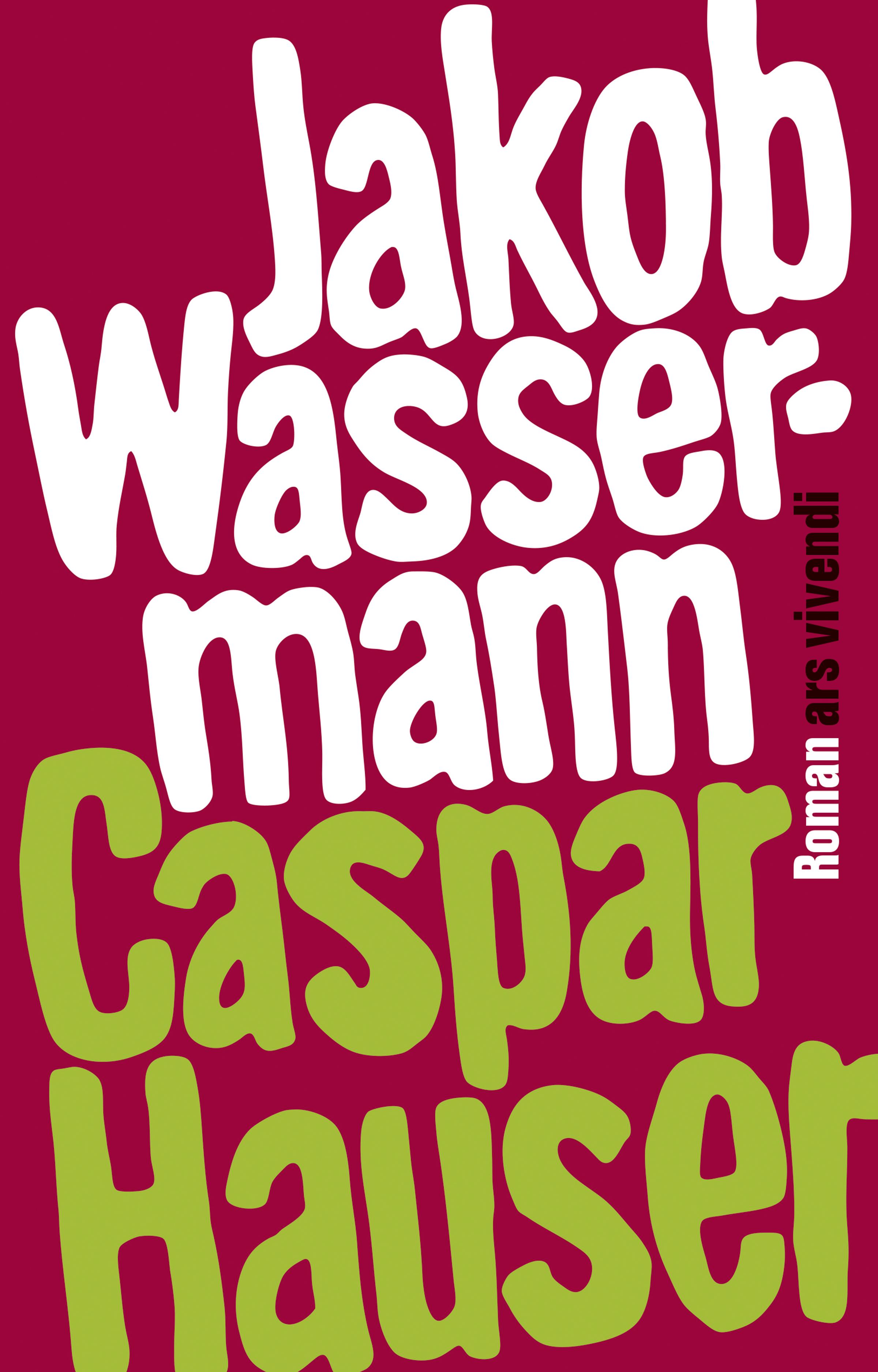 цена на Jakob Wassermann Caspar Hauser oder die Trägheit des Herzens (eBook)