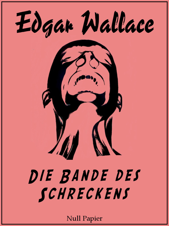 Edgar Wallace Die Bande des Schreckens hans gunther politz alphabet des schreckens