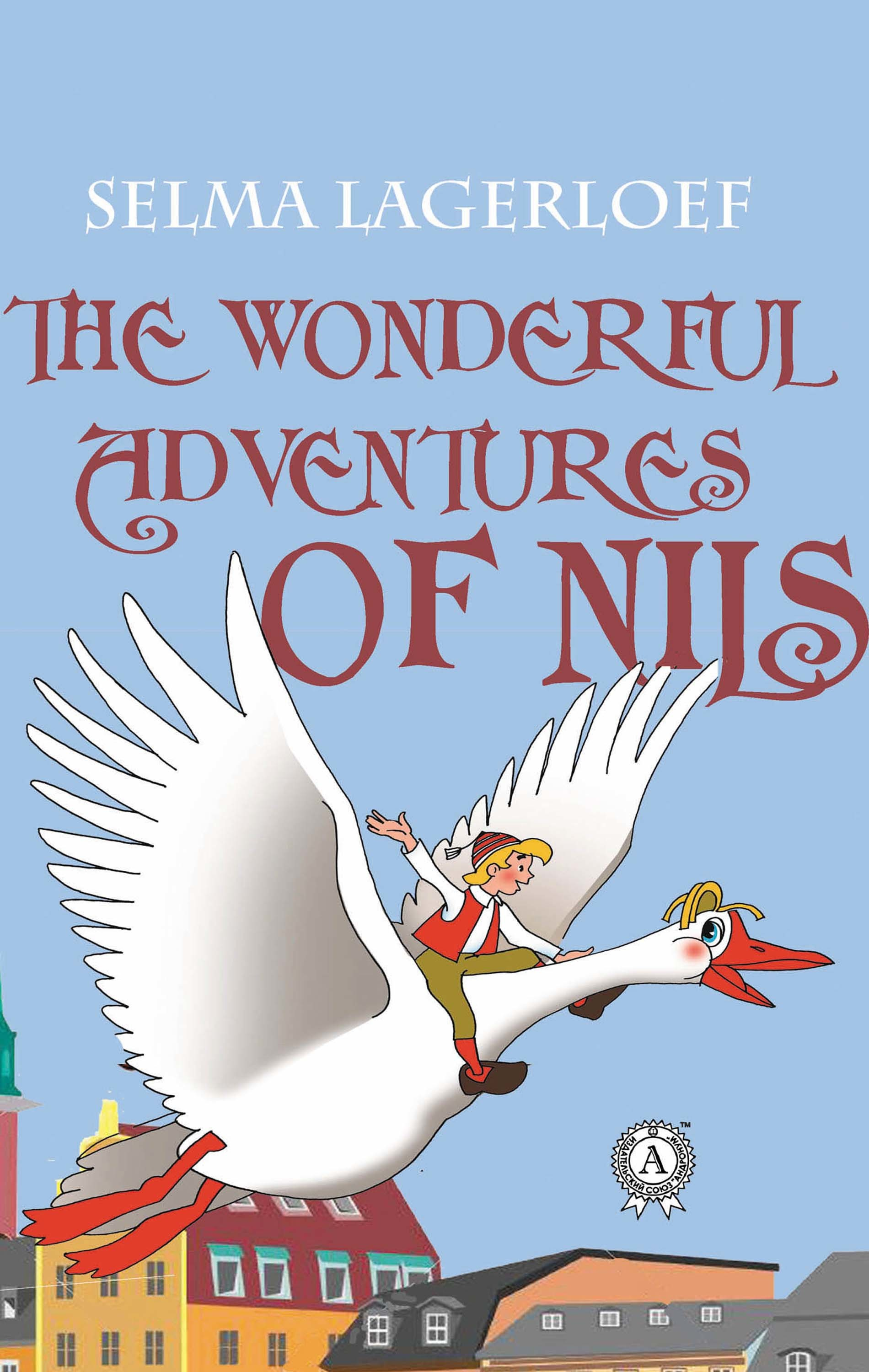 Selma Lagerloef The Wonderful Adventures of Nils