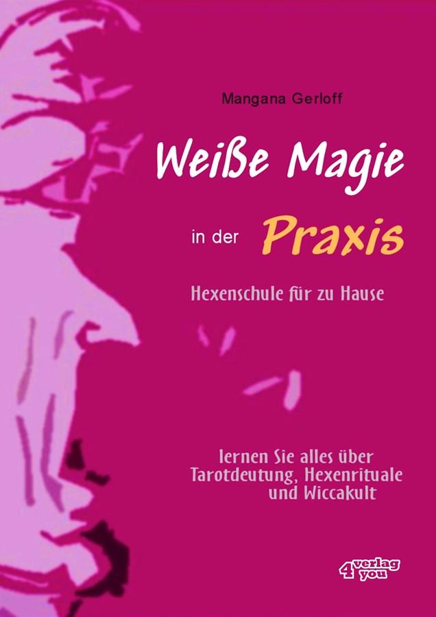 цены Mangana Gerloff Weiße Magie in der Praxis - Hexenschule für zu Hause