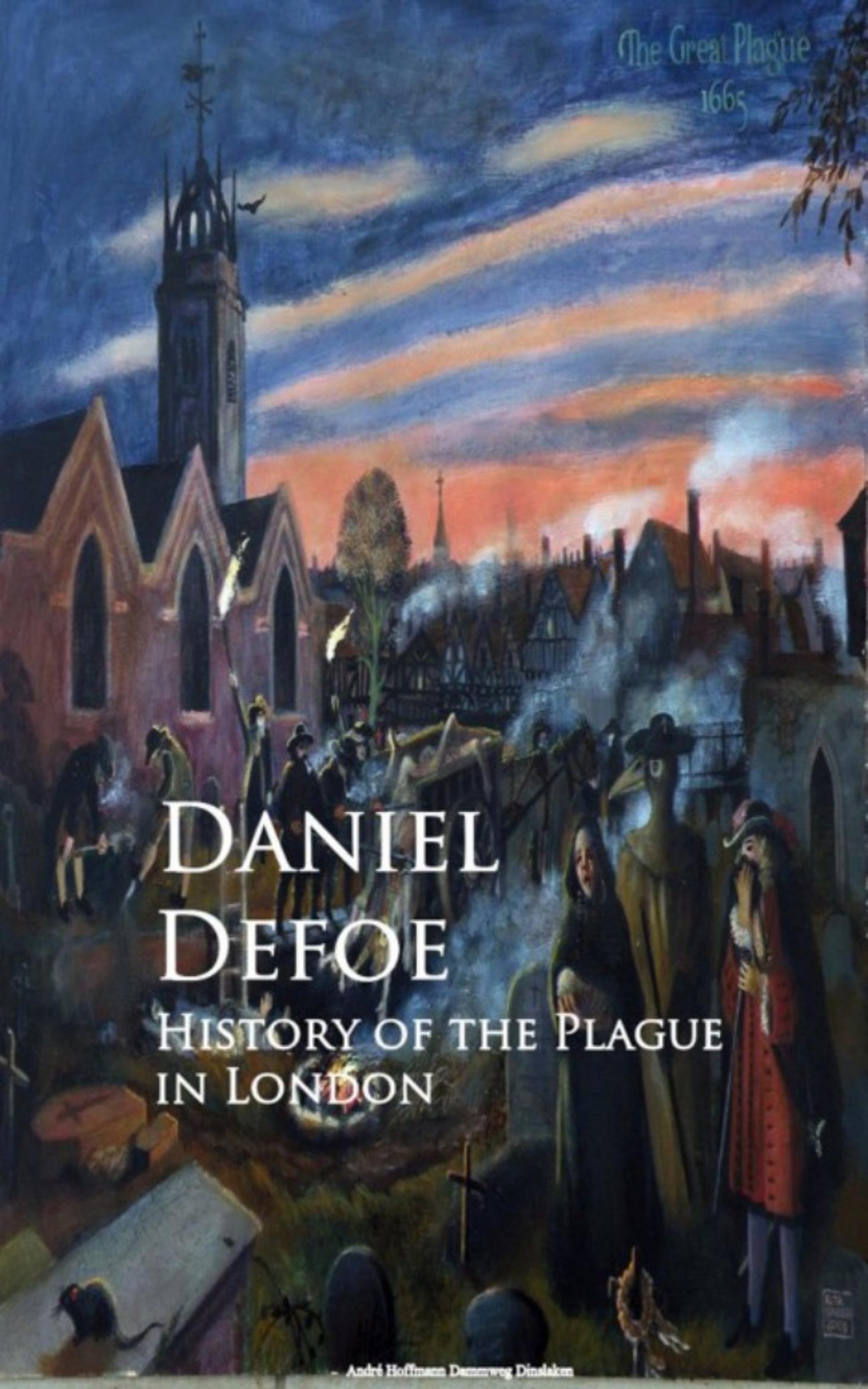 Даниэль Дефо History of the Plague in London london the illustrated history