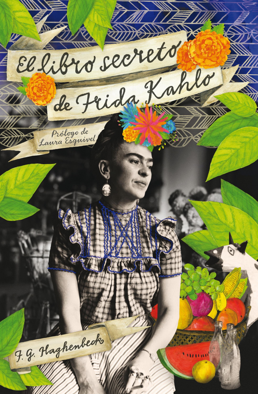 F.G. Haghenbeck El libro secreto de Frida Kahlo kahlo