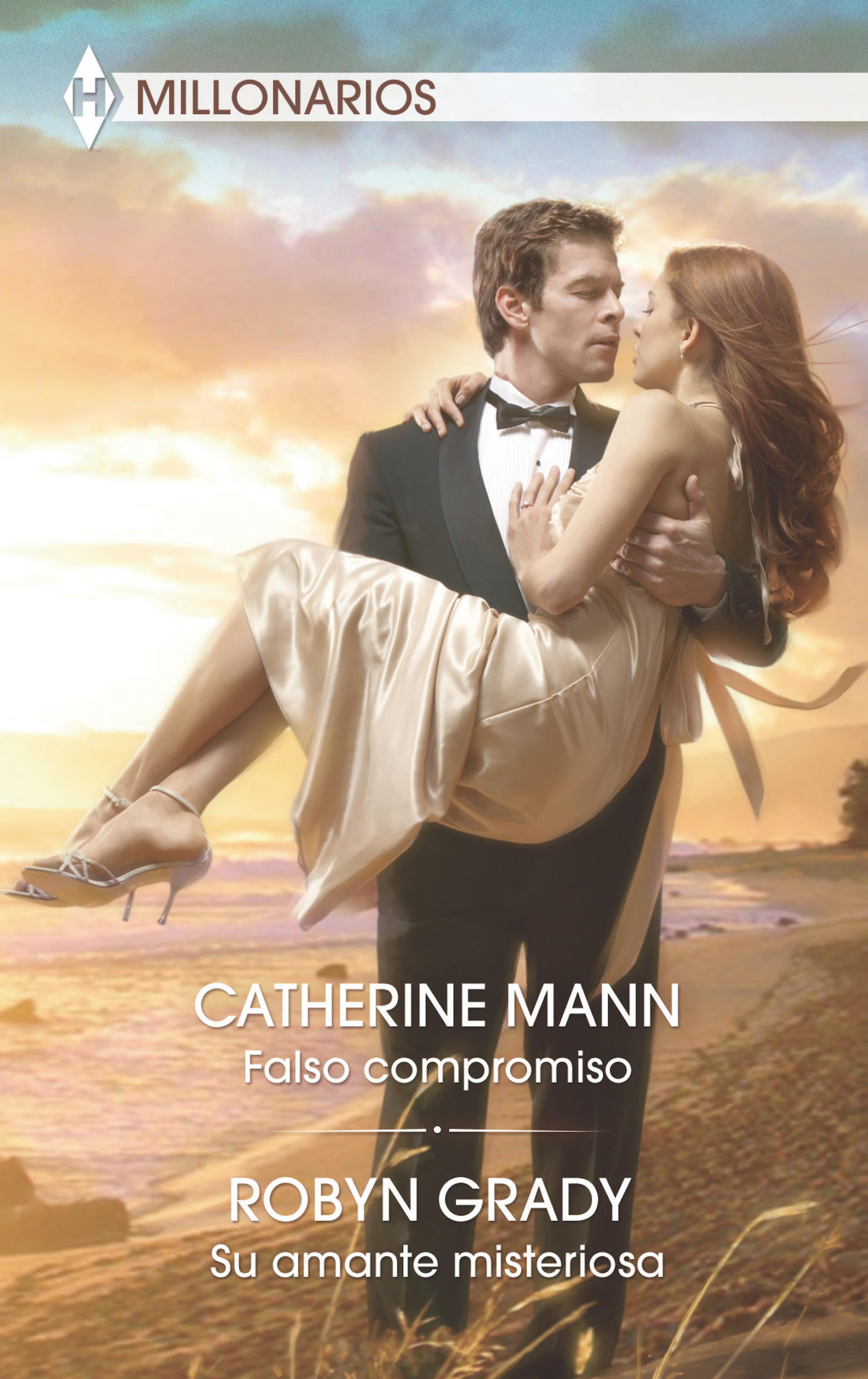 Robyn Grady Falso compromiso - Su amante misteriosa robyn donald a amante do príncipe