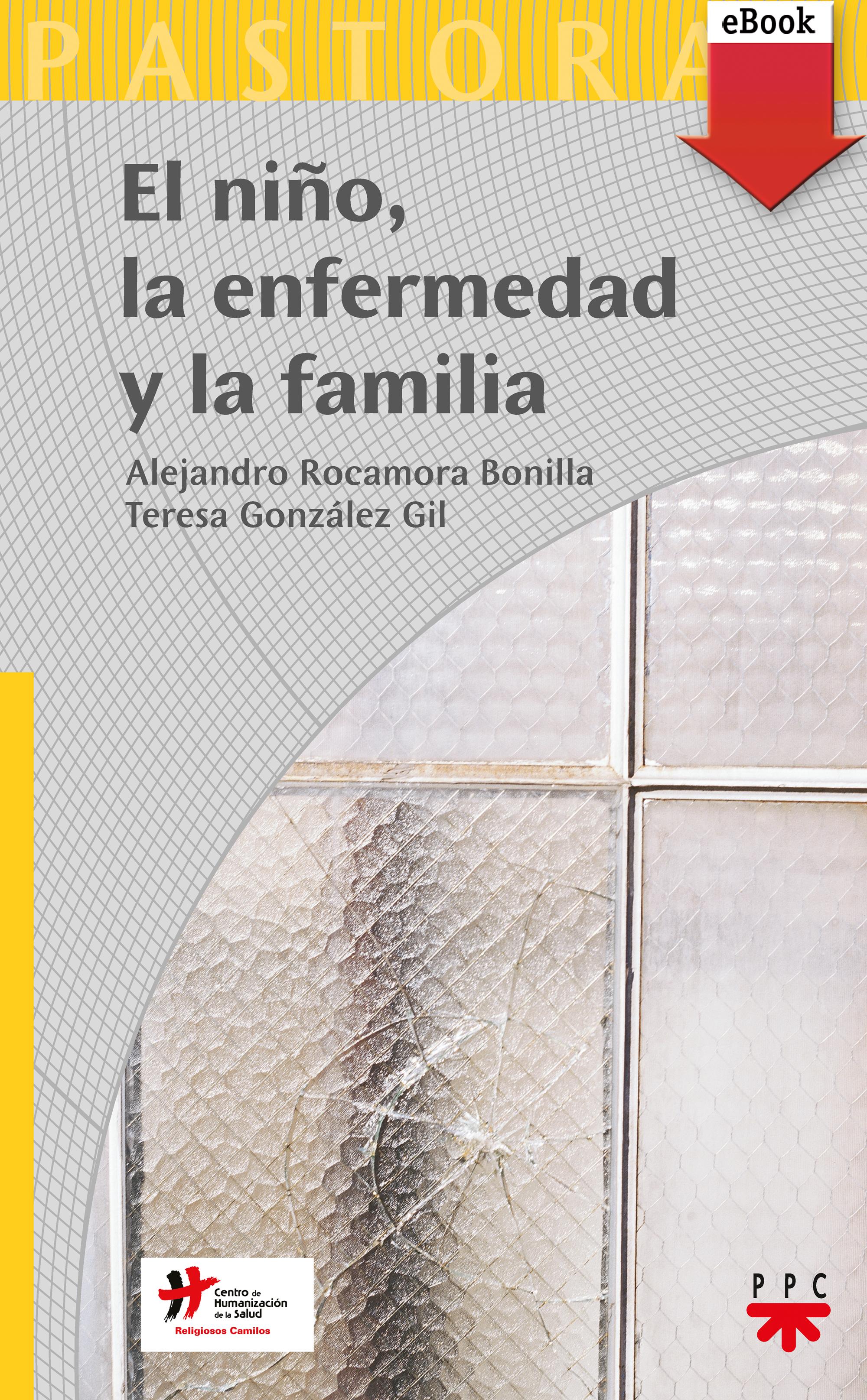 Alejandro Rocamora Bonilla El niño, la enfermedad y la familia
