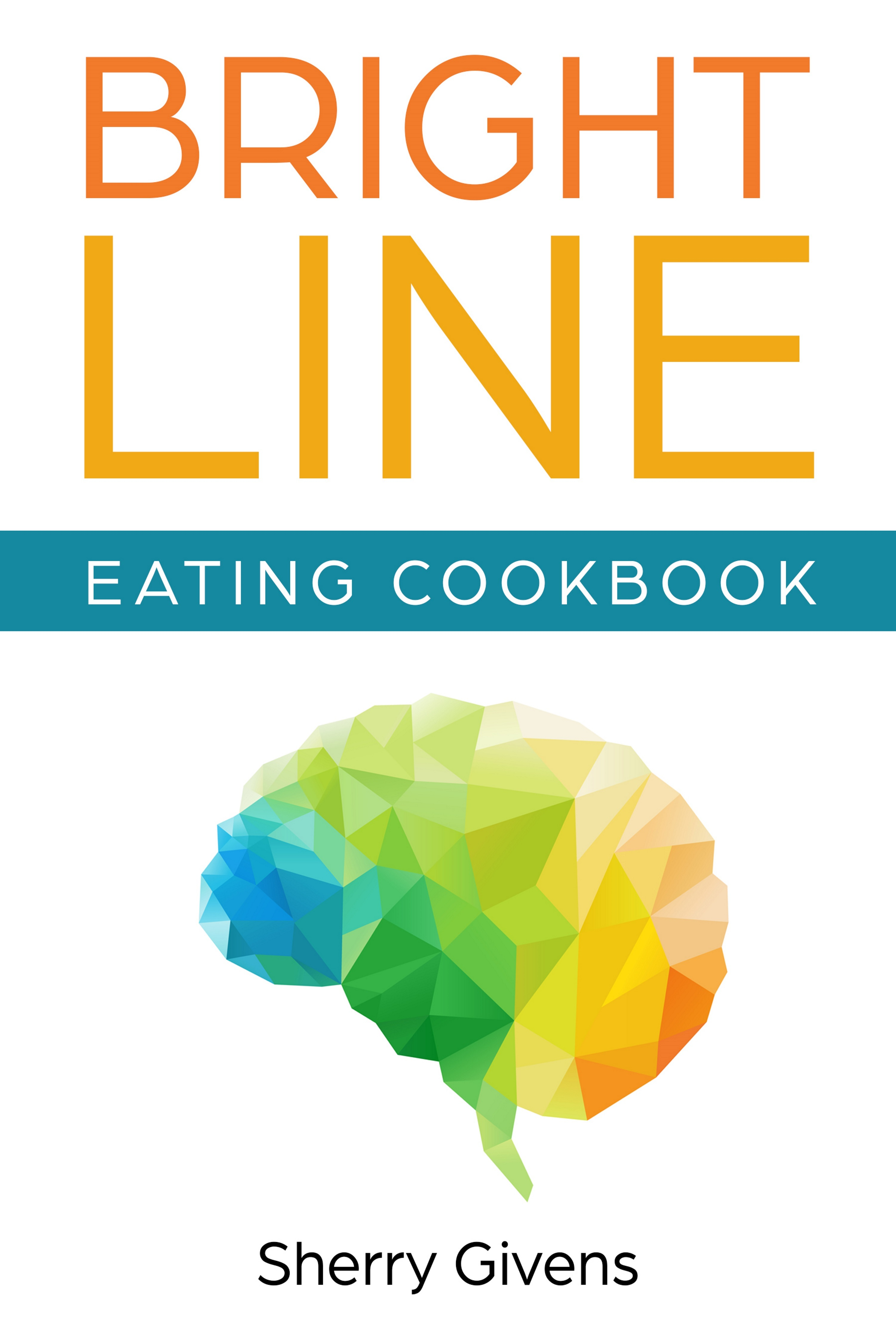 Sherry Givens Bright Line Eating Cookbook