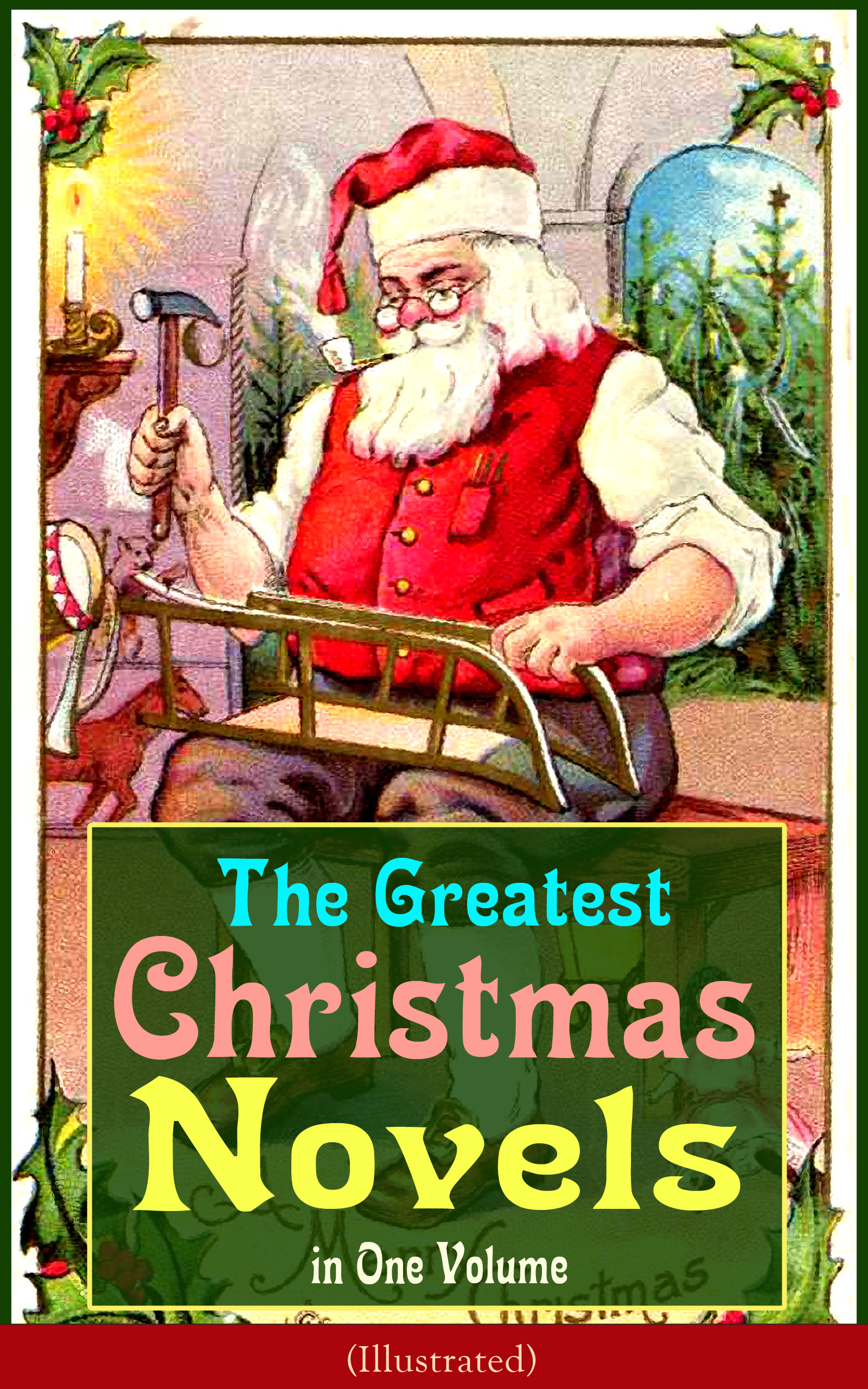 the greatest christmas novels in one volume illustrated