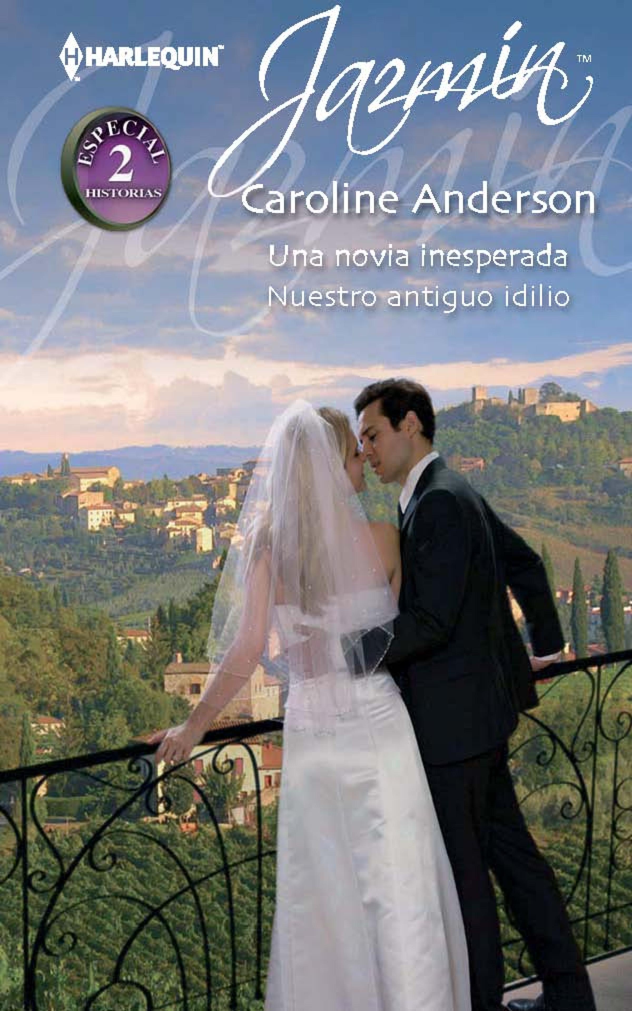 Caroline Anderson Una novia inesperada - Nuestro antiguo idilio sophie weston una pareja inesperada