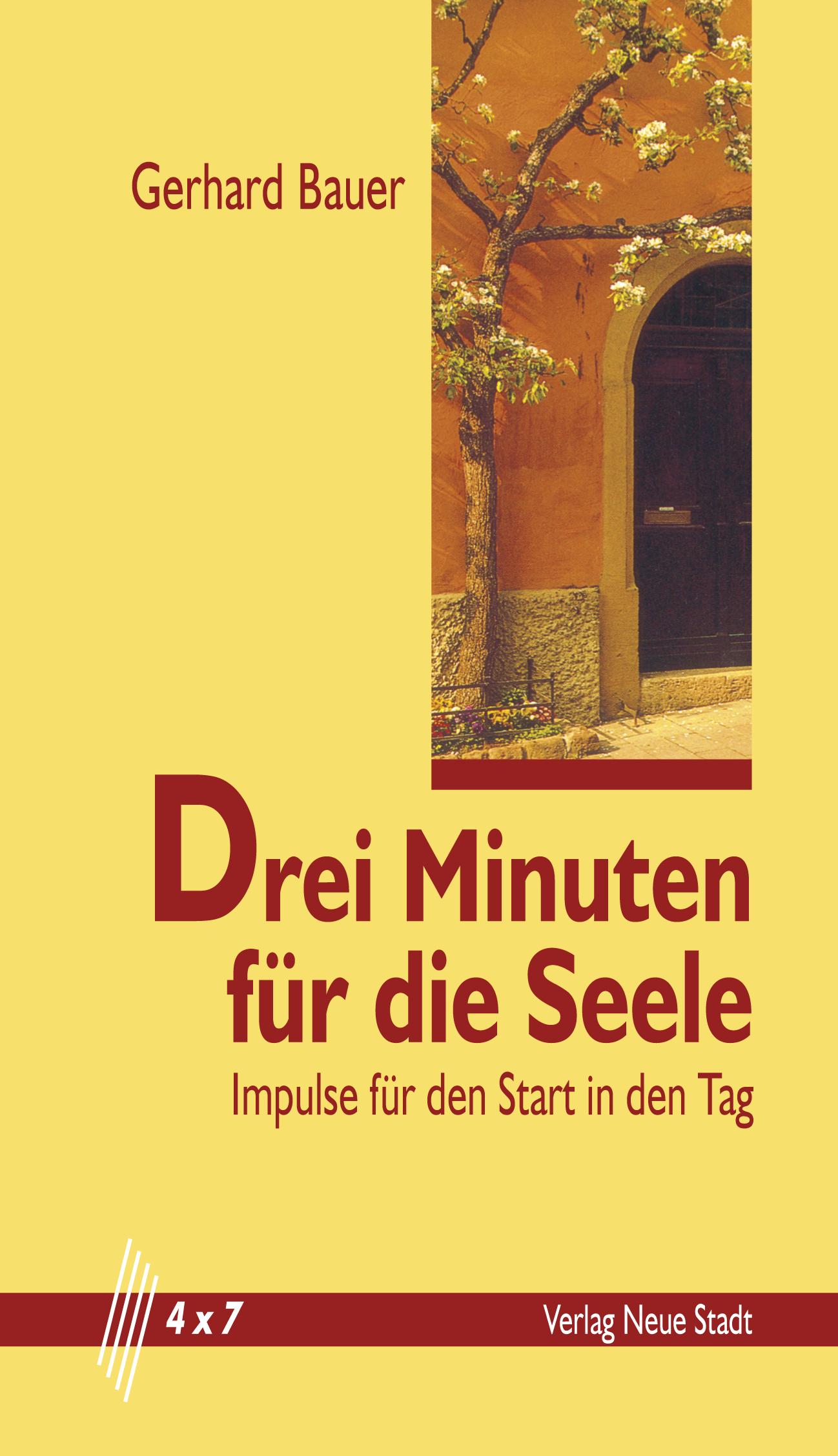Gerhard Bauer Drei Minuten für die Seele