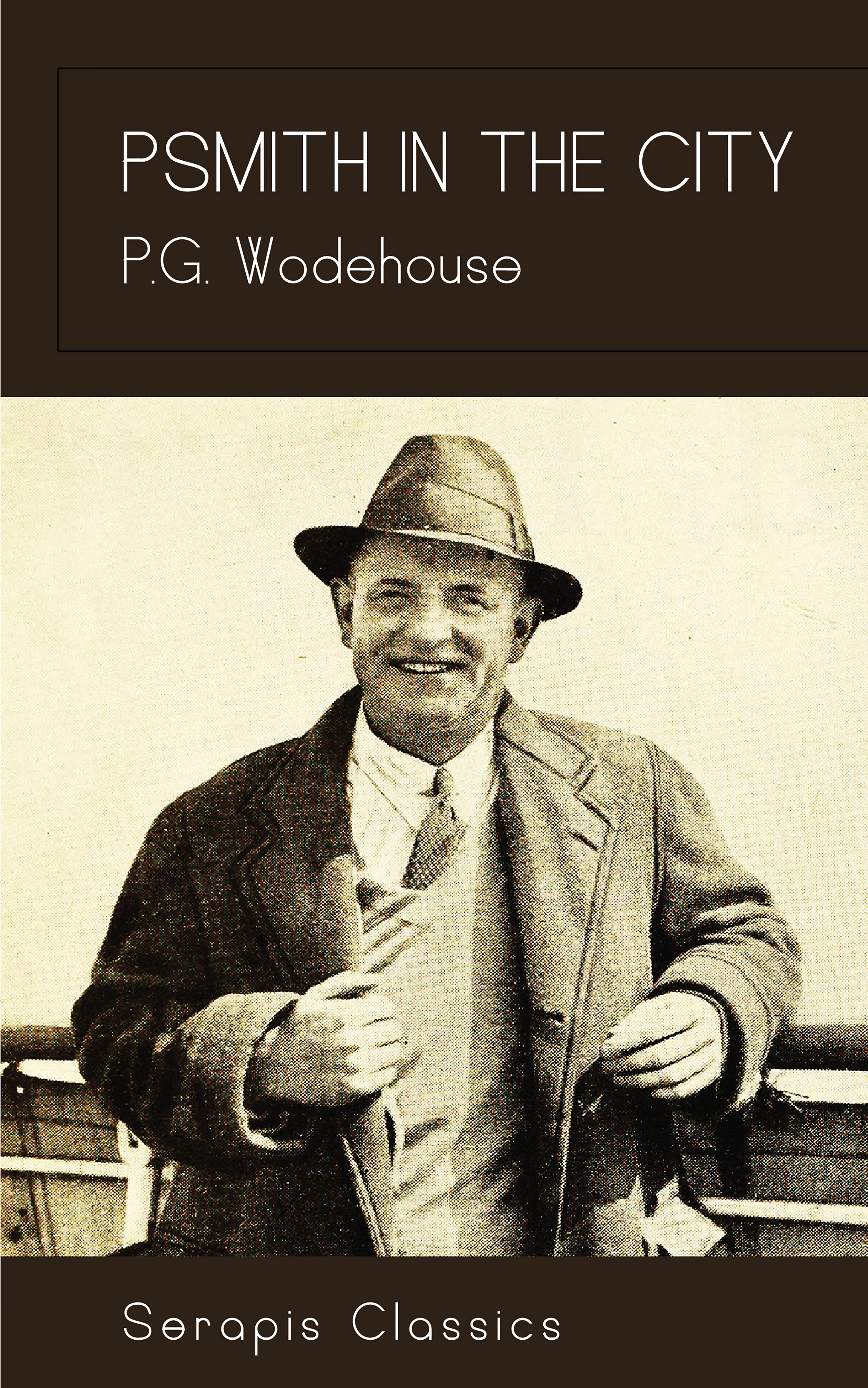 P. G. Wodehouse Psmith in the City (Serapis Classics) p g wodehouse money in the bank