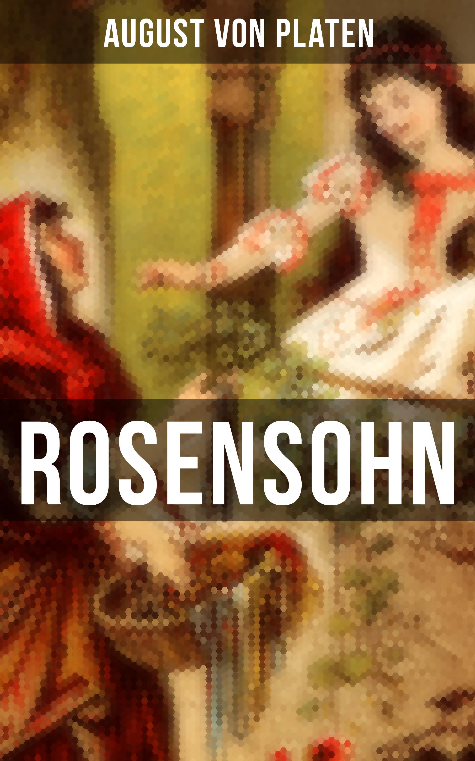 August von Platen ROSENSOHN
