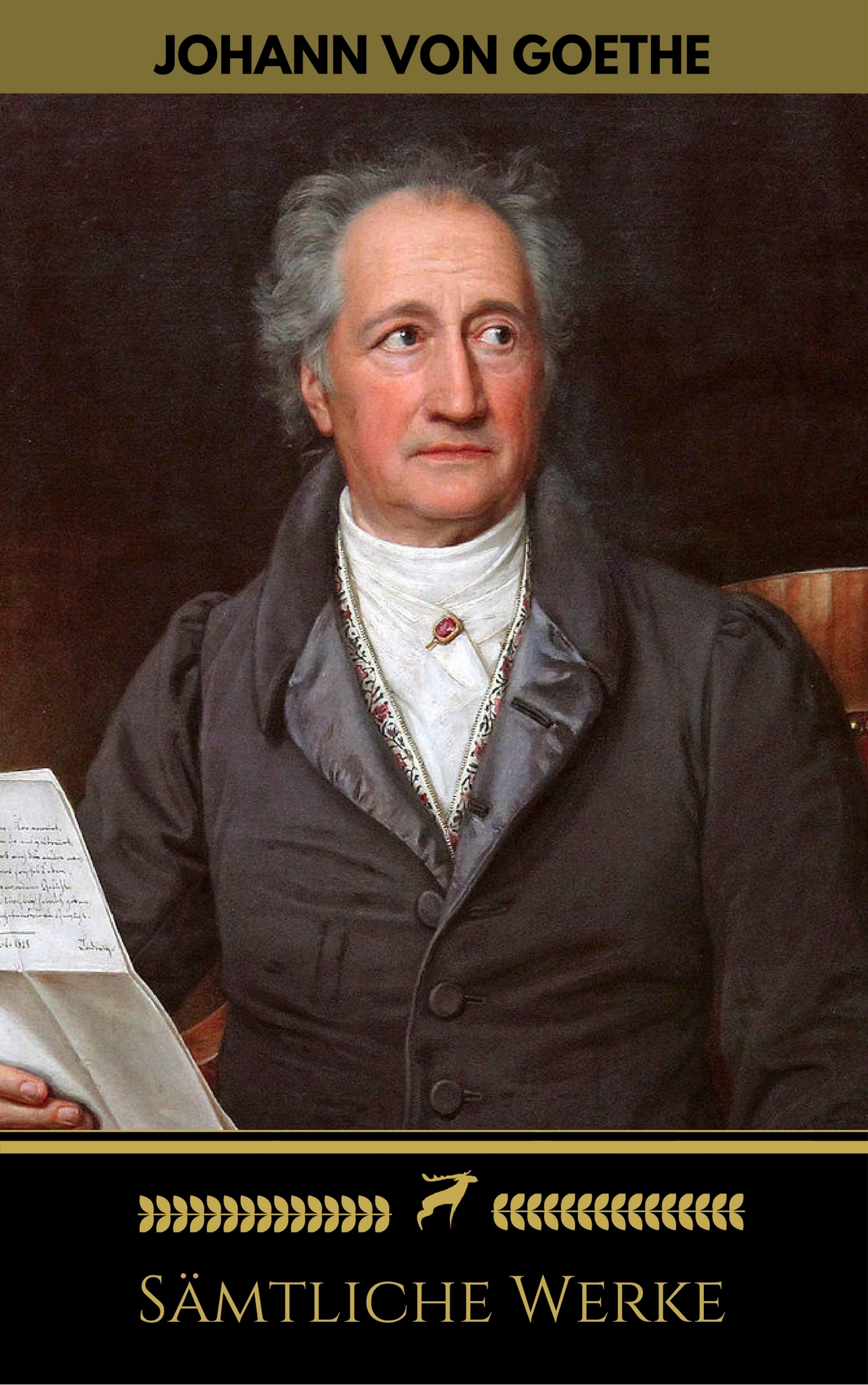 Golden Deer Classics Johann Wolfgang von Goethe: Sämtliche Werke (Golden Deer Classics)