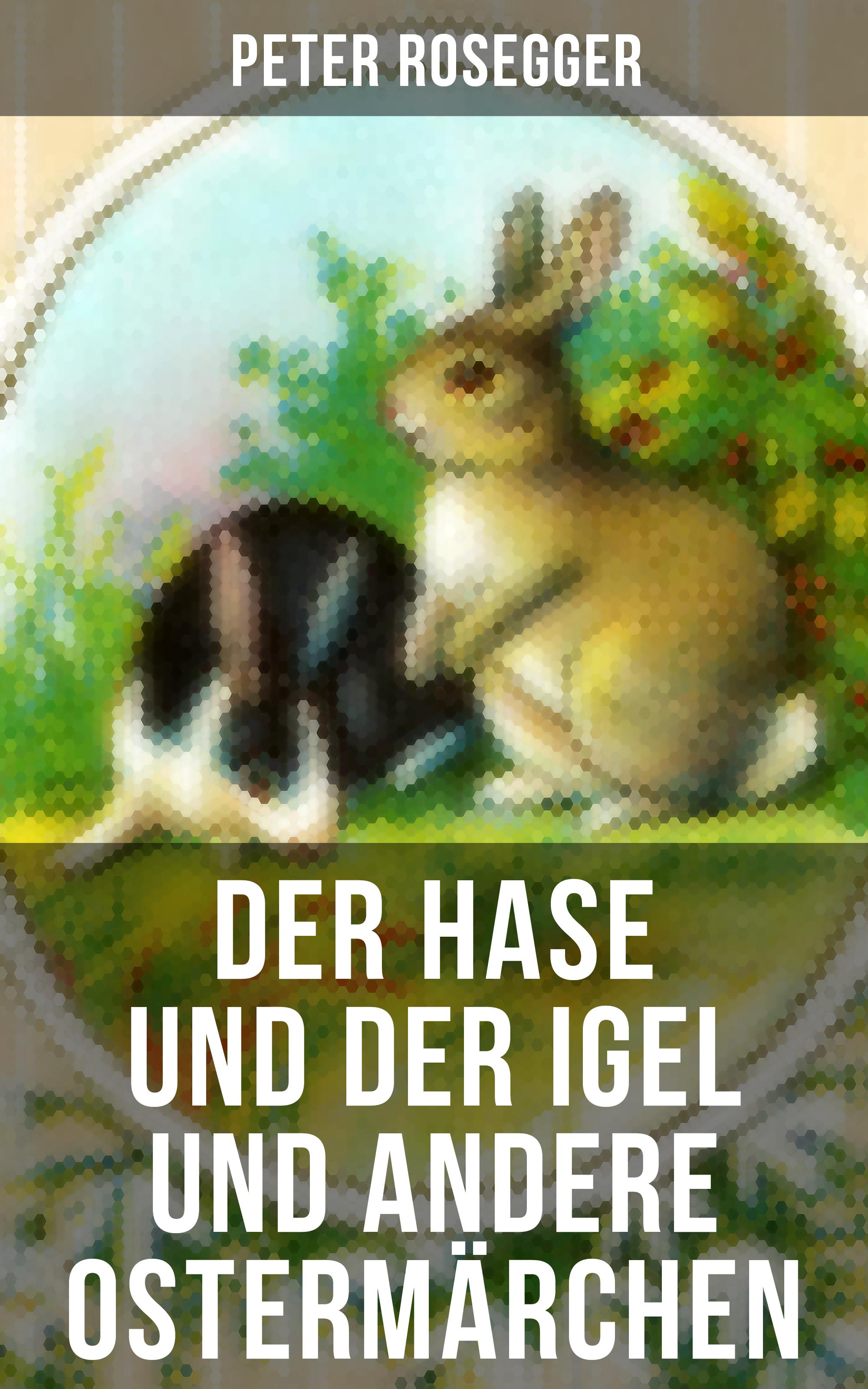 Gebruder Grimm Der Hase und der Igel und andere Ostermärchen