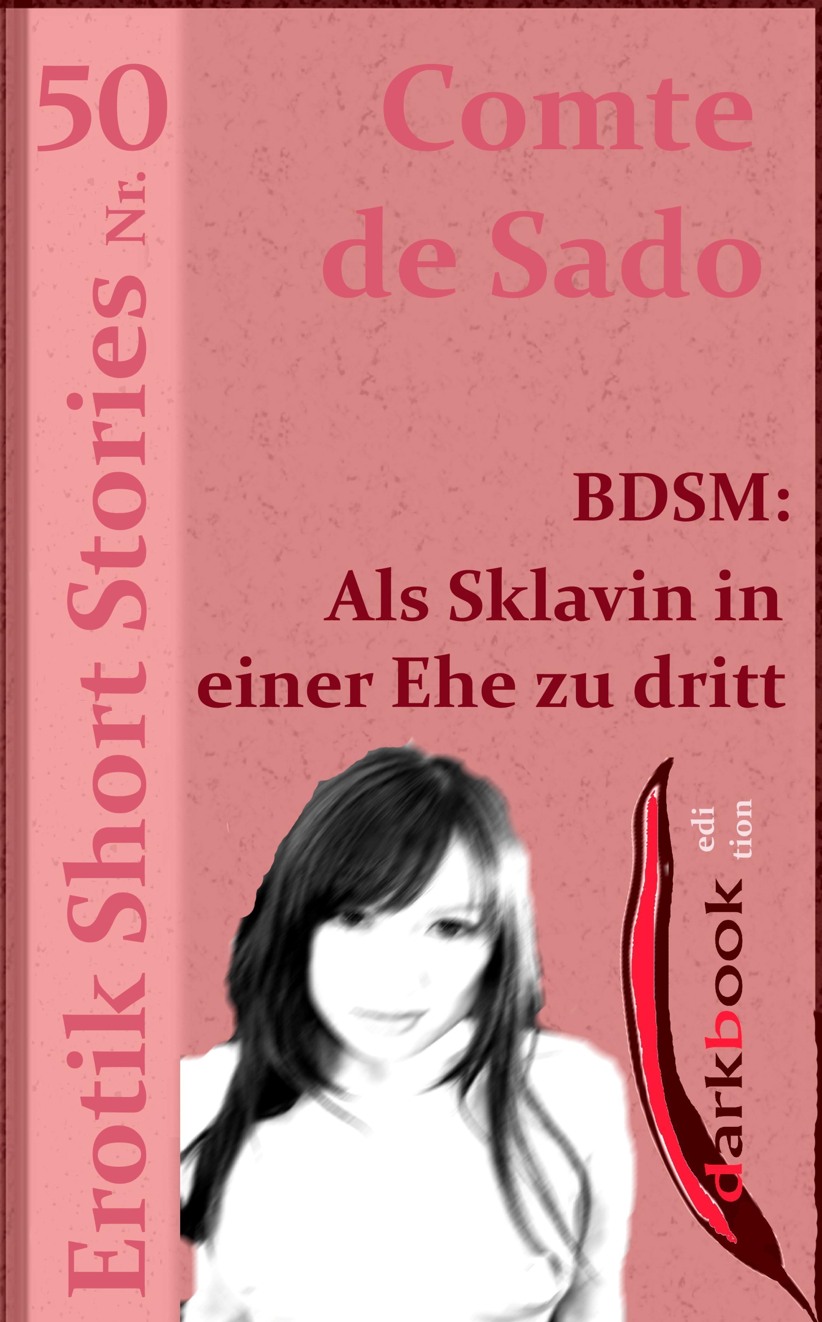 Comte de Sado BDSM: Als Sklavin in einer Ehe zu dritt comte de sado bdsm rosi weiß was jünglinge brauchen