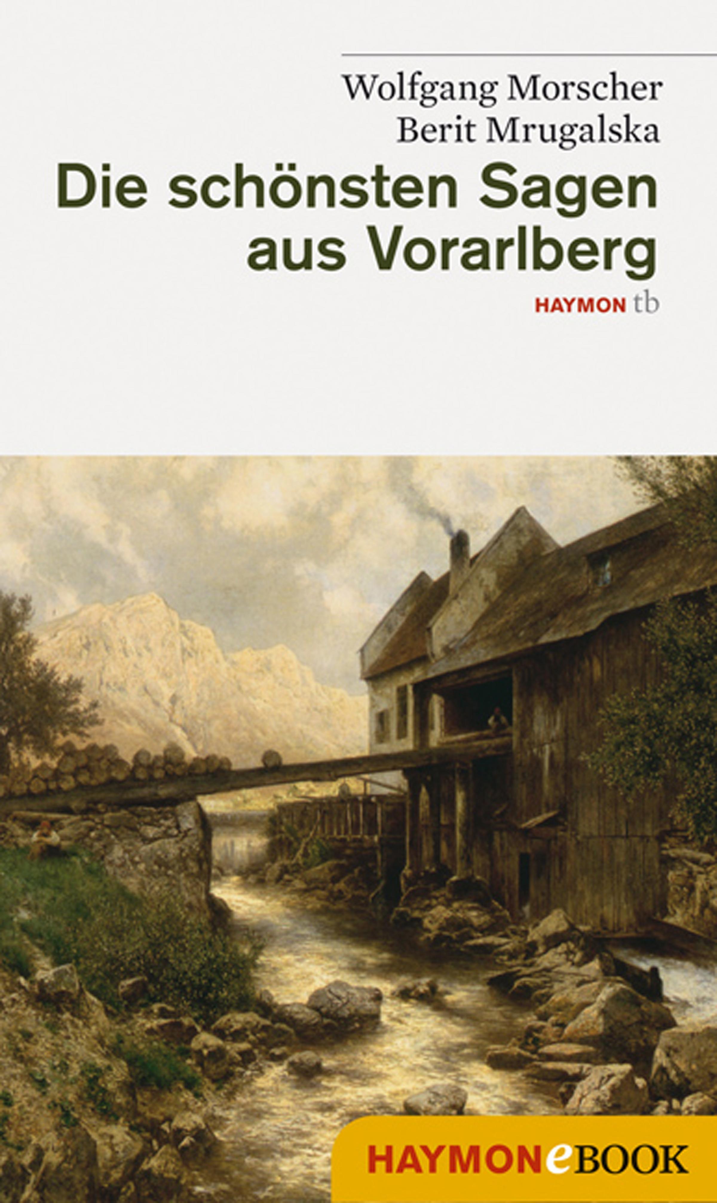 Wolfgang Morscher Die schönsten Sagen aus Vorarlberg ignaz vincenz zingerle sagen aus tirol german edition