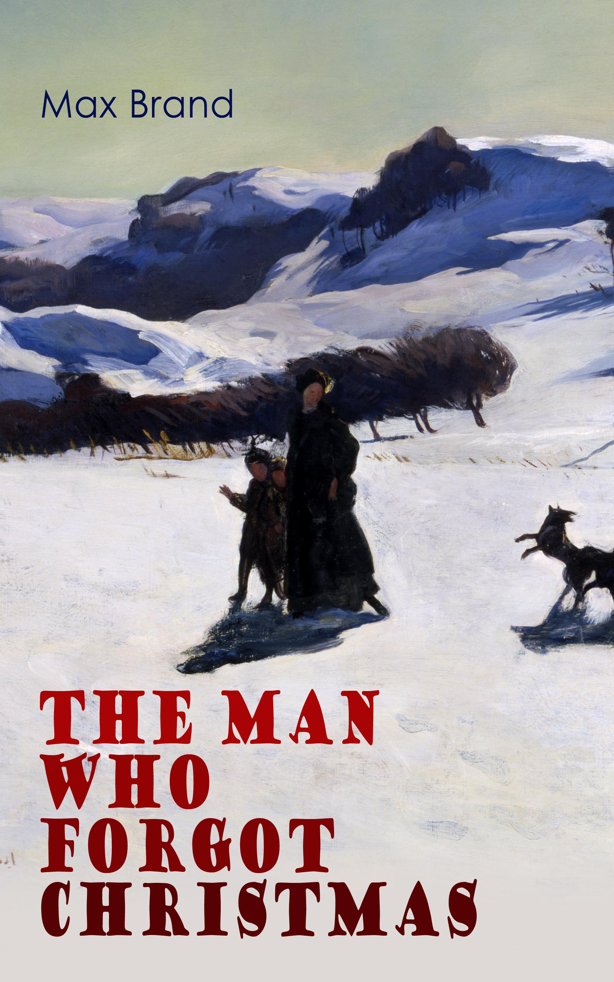 Max Brand The Man Who Forgot Christmas standifordl the man who invented christmas