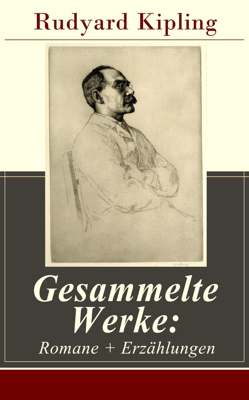 Rudyard 1865-1936 Kipling Gesammelte Werke: Romane + Erzählungen стоимость