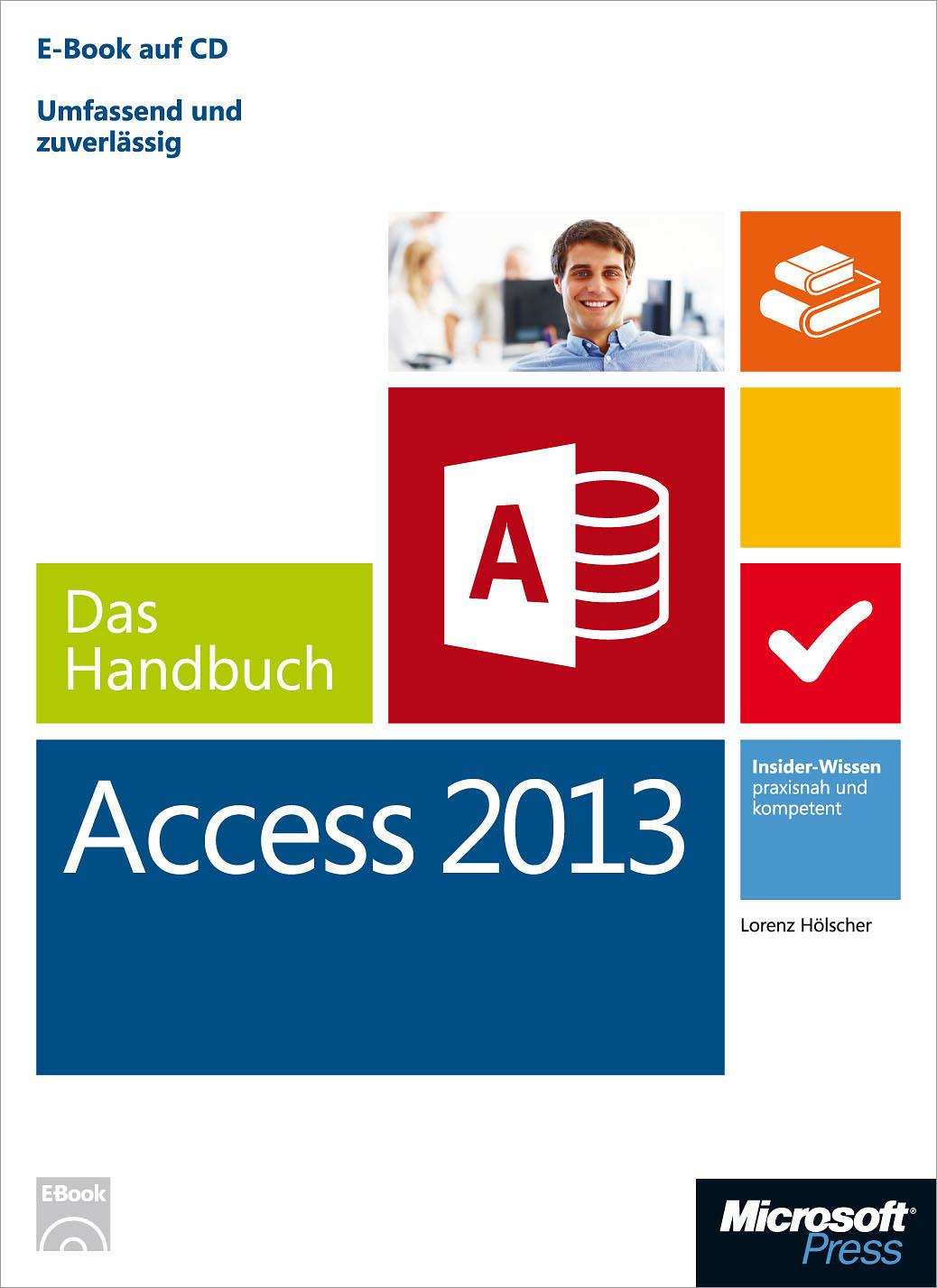 Lorenz Holscher Microsoft Access 2013 - Das Handbuch ken cook access 2013 for dummies isbn 9781118568644
