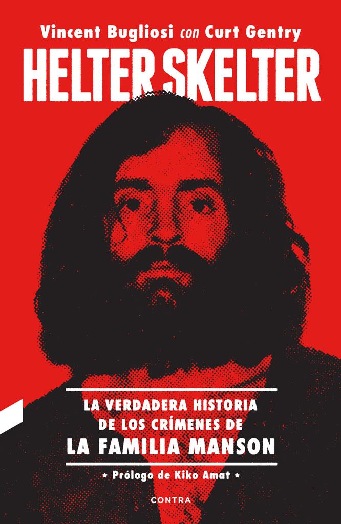 Vincent Bugliosi Helter Skelter: La verdadera historia de los crímenes de la Familia Manson