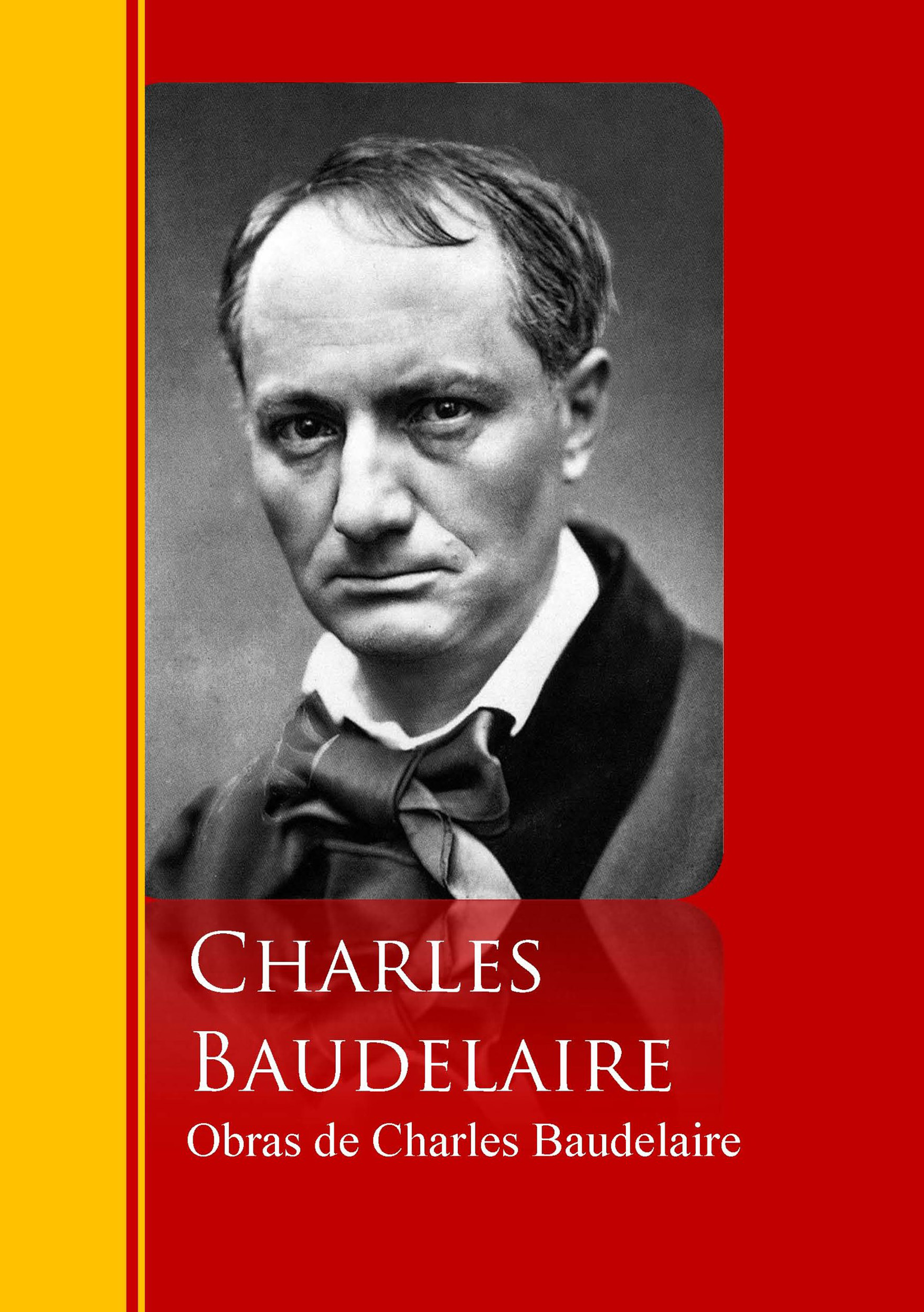 Baudelaire Charles Obras de Charles Baudelaire baudelaire charles the poems and prose poems of charles baudelaire