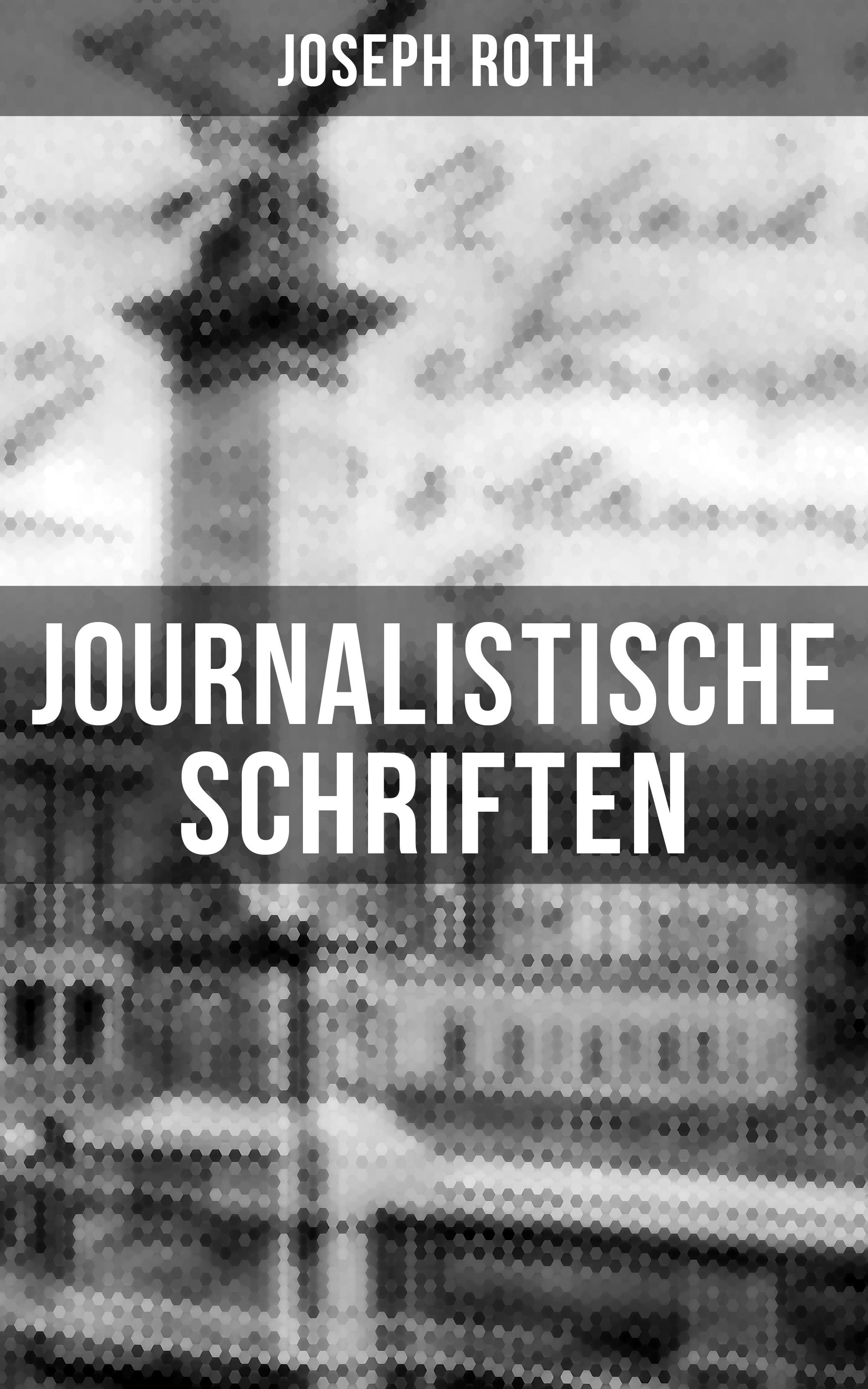 Joseph Roth Journalistische Schriften von Joseph Roth roth p american pastoral м roth