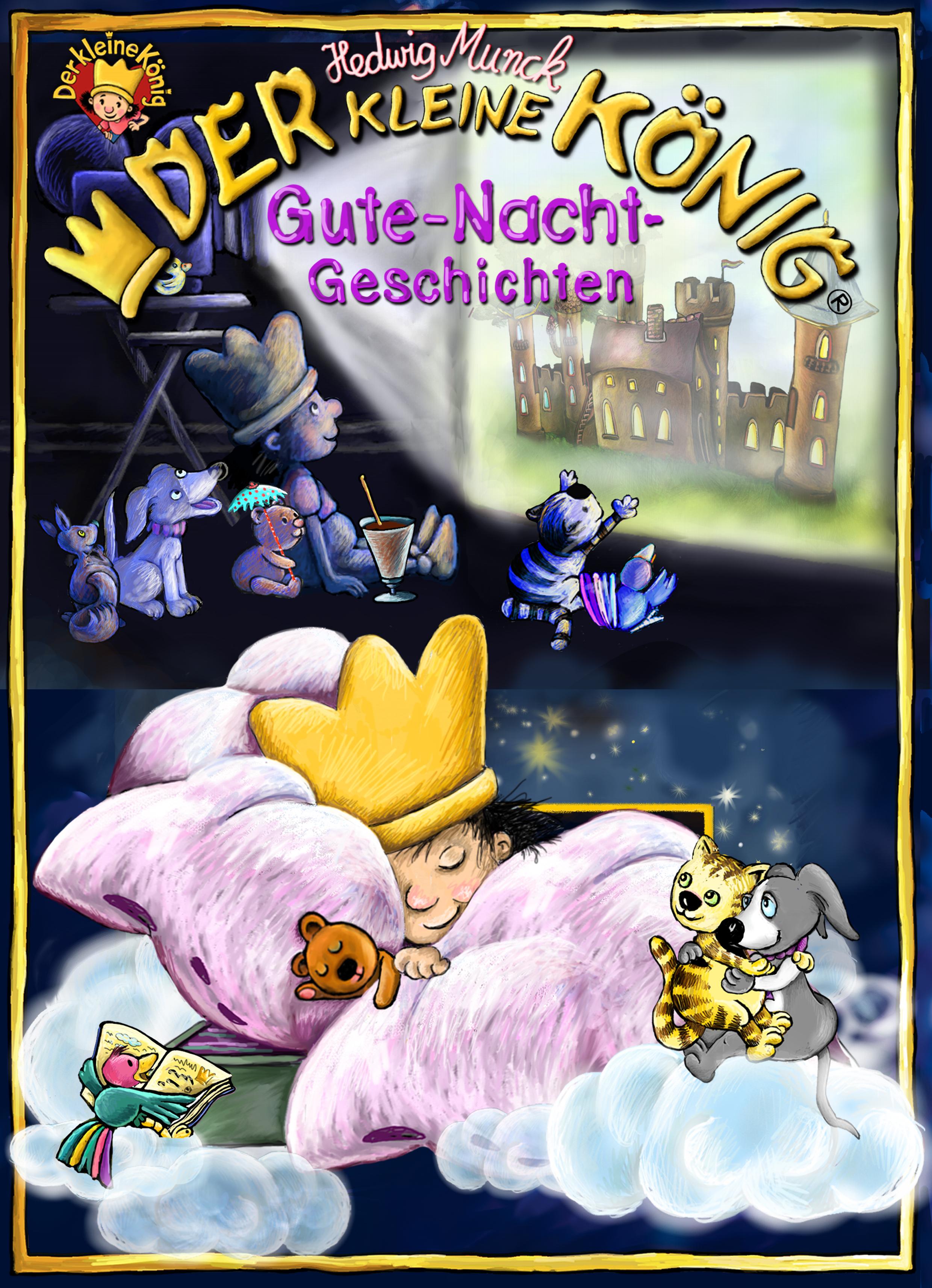 Hedwig Munck Der kleine König, Gute-Nacht-Geschichten munck hedwig der kleine konig und der verlorene zahn page 3 page 5 page 10 page 7