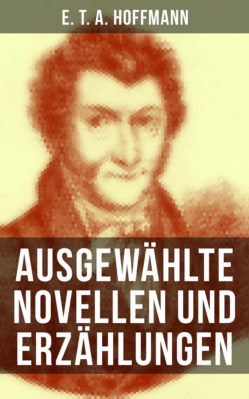 цена на E. T. A. Hoffmann E. T. A. Hoffmann: Ausgewählte Novellen und Erzählungen