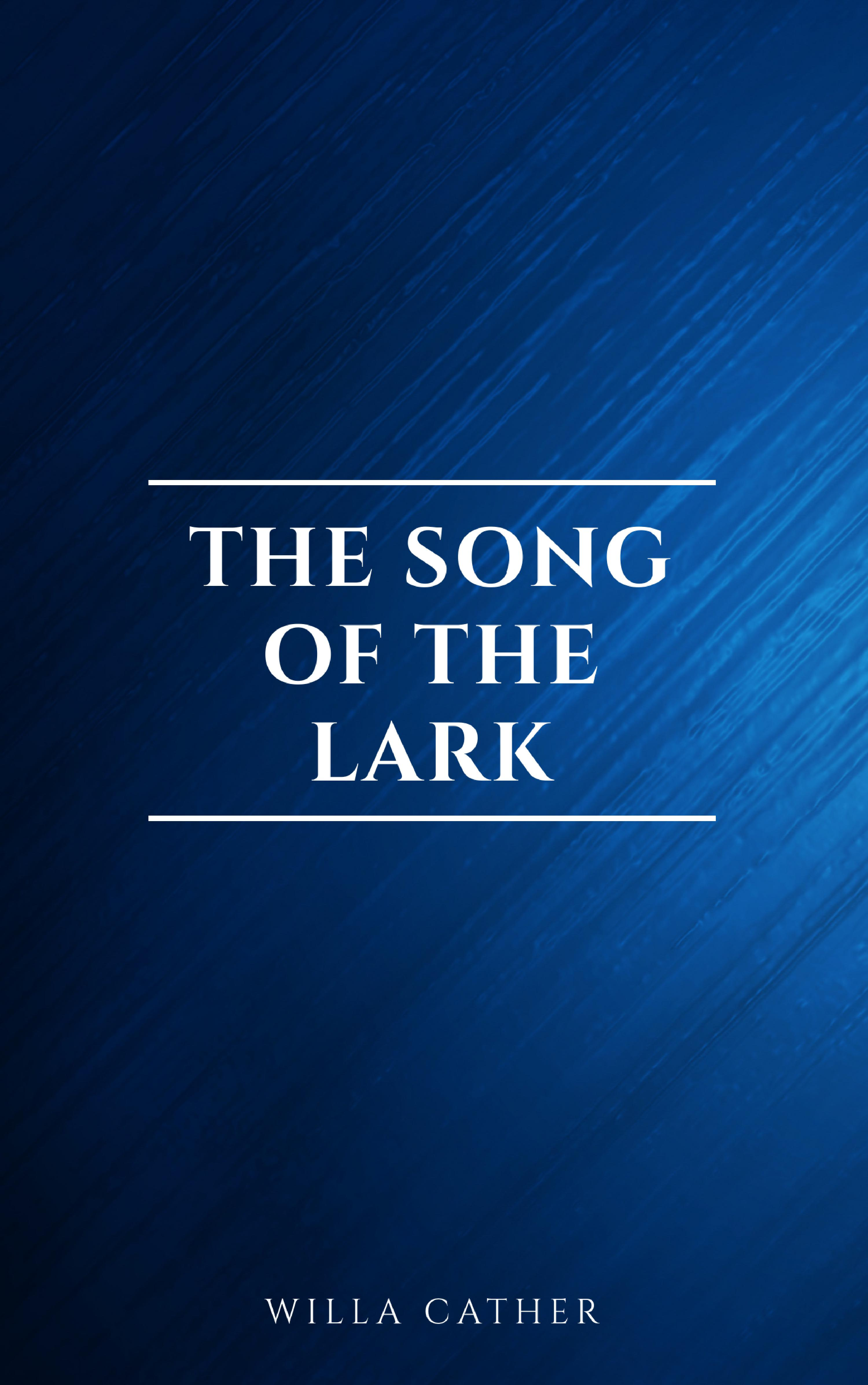 Willa Cather The Song of the Lark lark