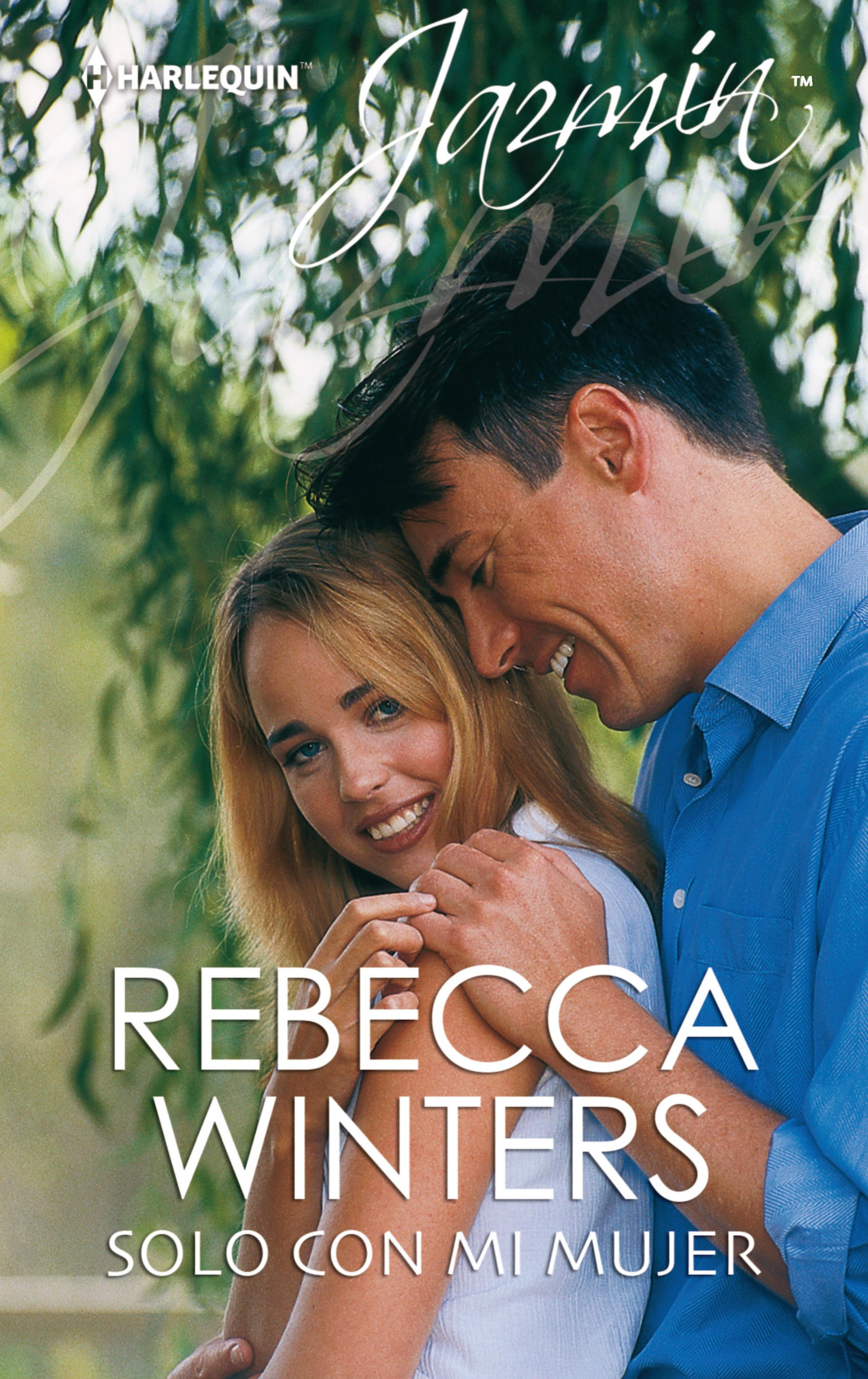 Rebecca Winters Solo con mi mujer rebecca winters no wife required