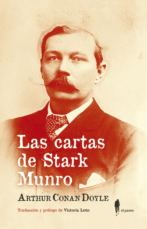 Артур Конан Дойл Las cartas de Stark Munro a c doyle the stark munro letters