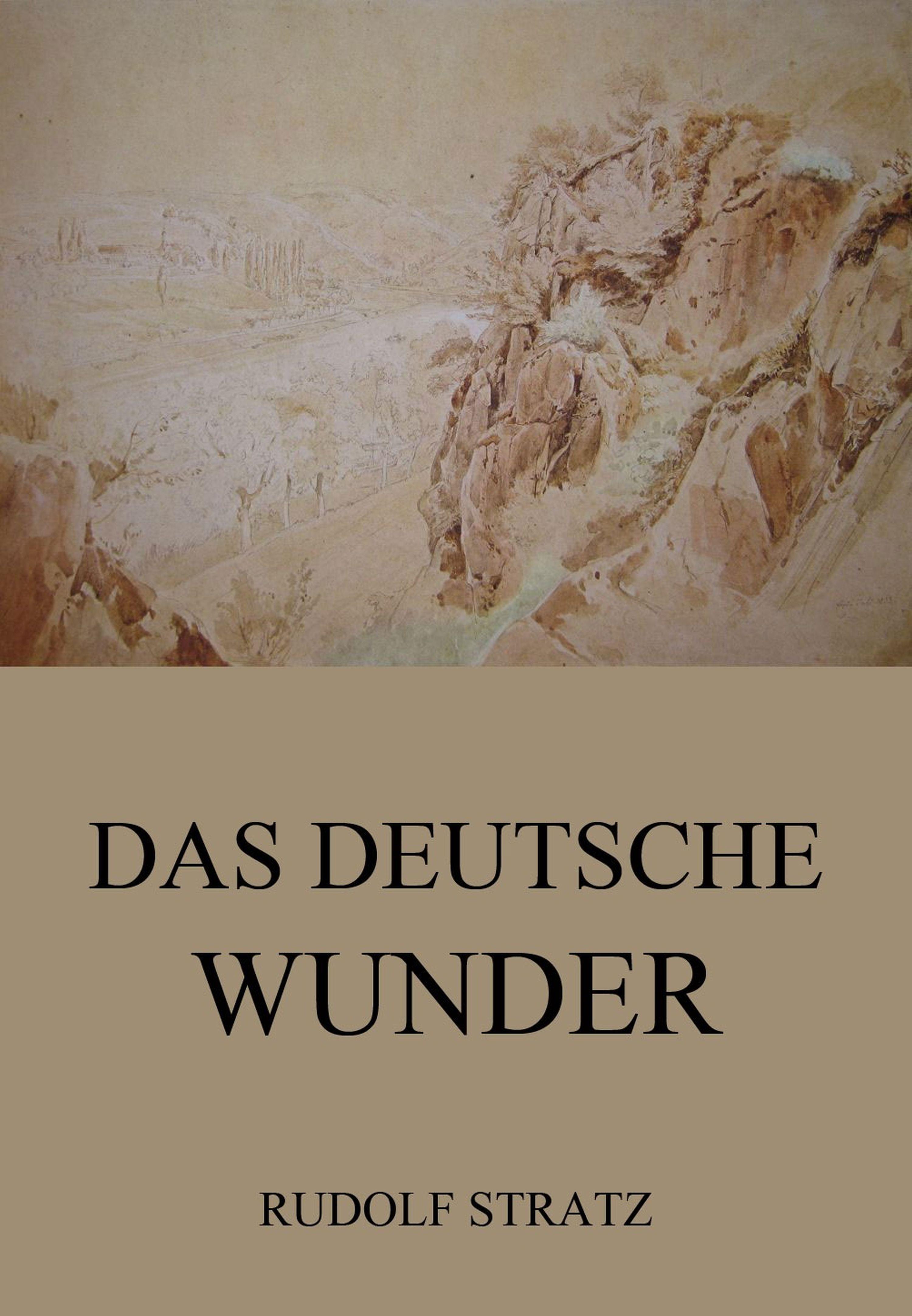 Rudolf Stratz Das deutsche Wunder