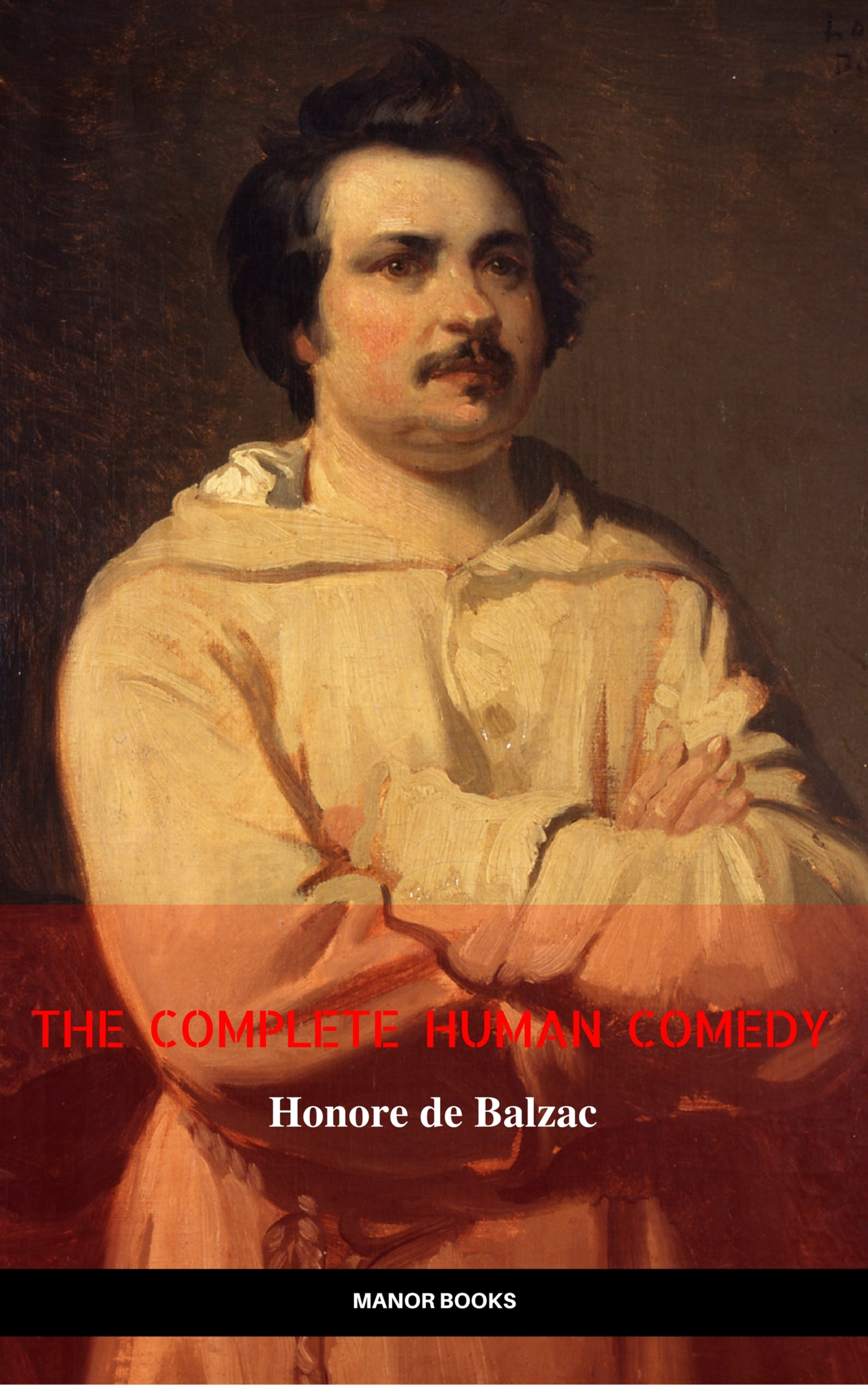 honore de balzac the complete human comedy cycle 100 works manor books the greatest writers of all time