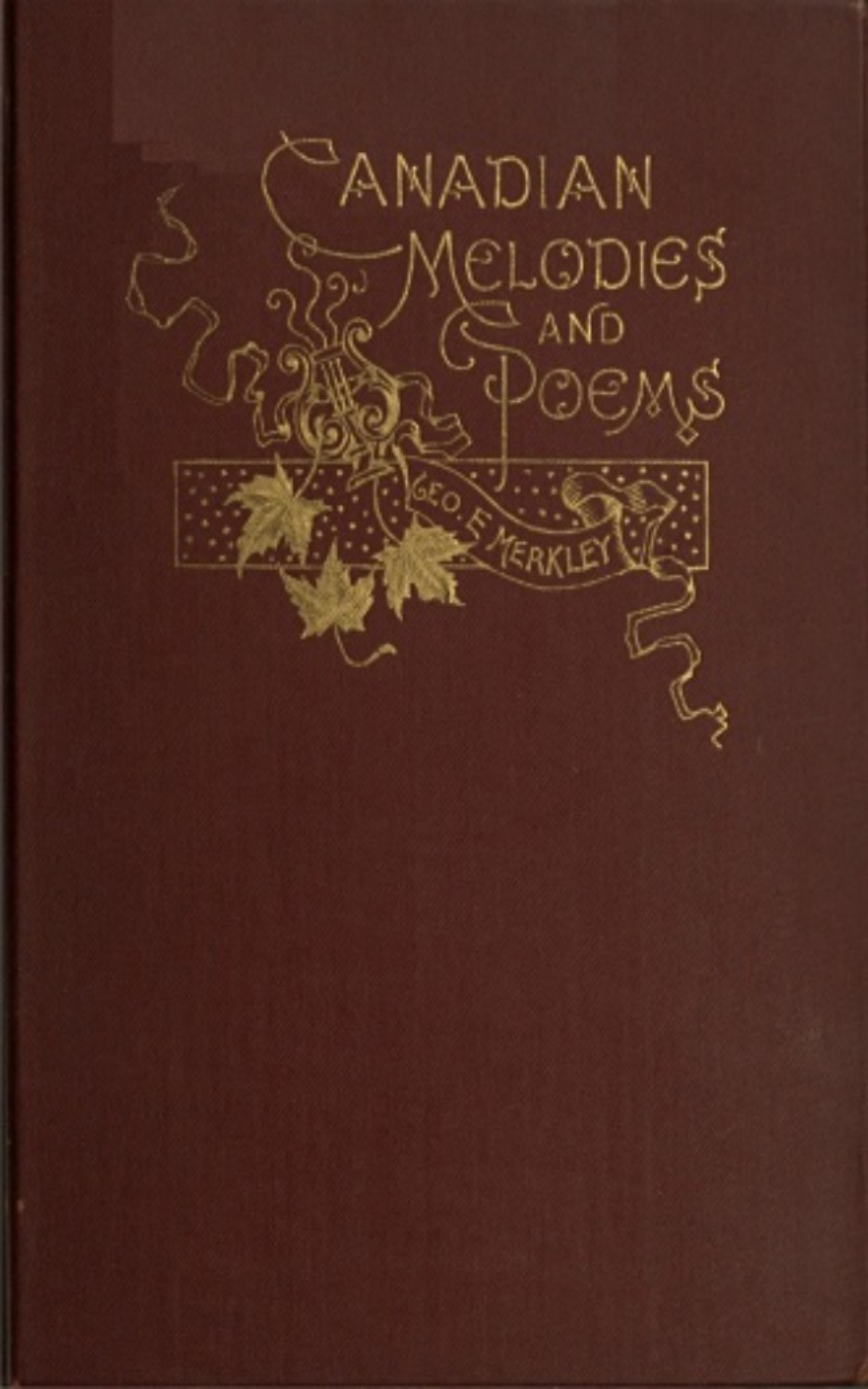 George E. Merkley Canadian Melodies and Poems