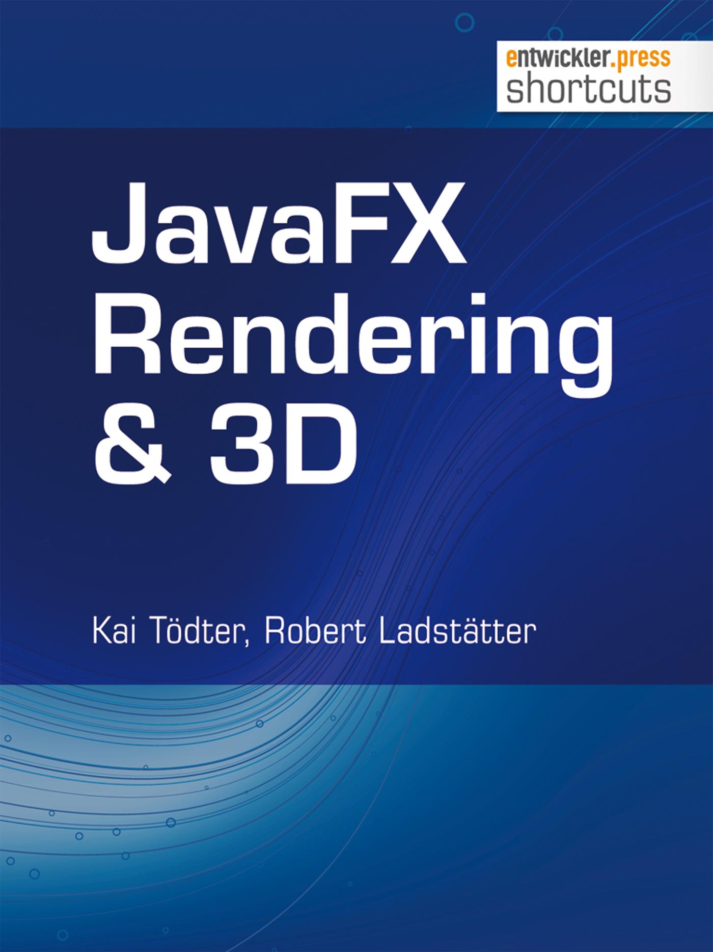 Kai Todter JavaFX Rendering & 3D mohamed taman javafx essentials
