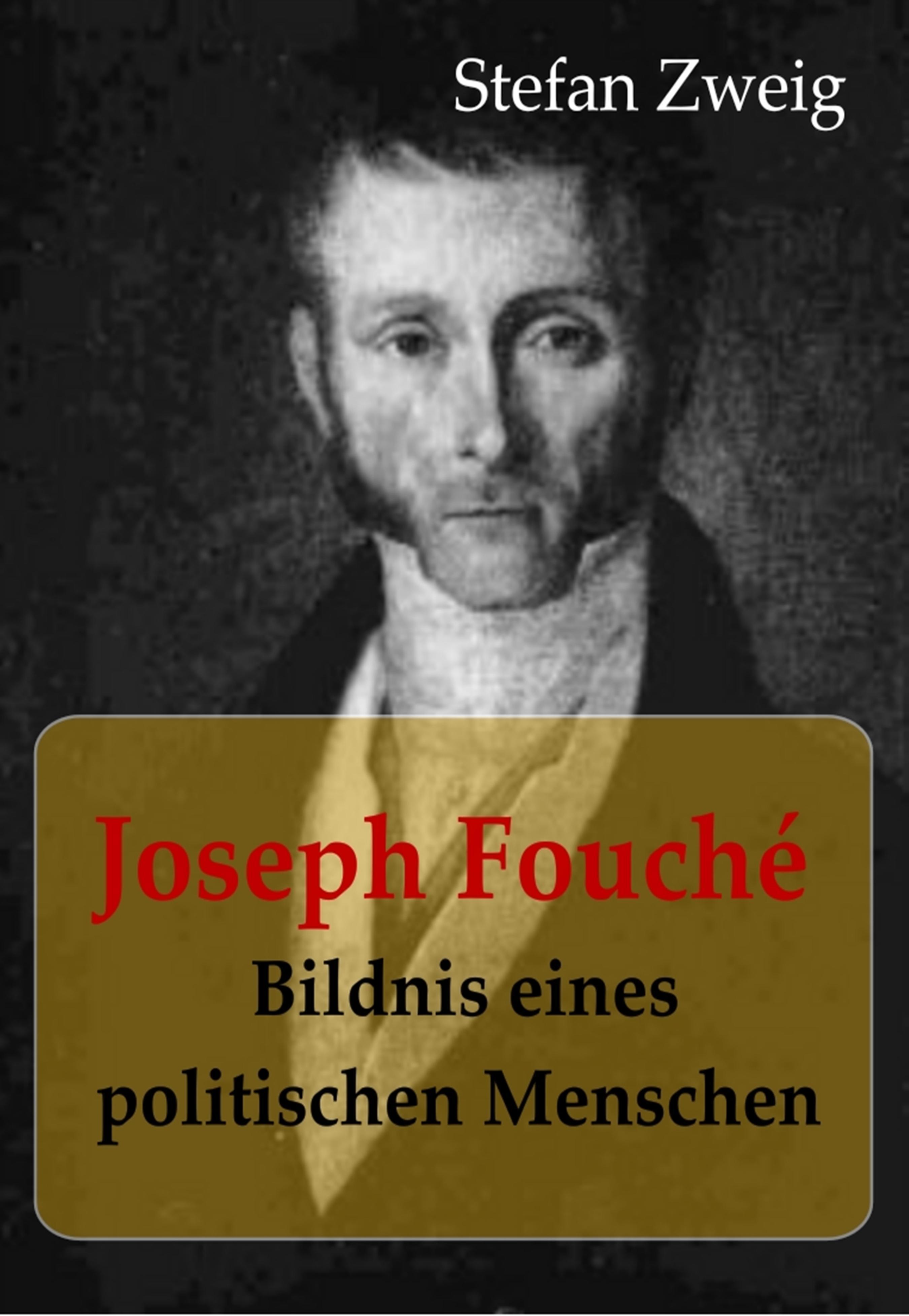 цена Stefan Zweig Joseph Fouché Bildnis eines politischen Menschen онлайн в 2017 году