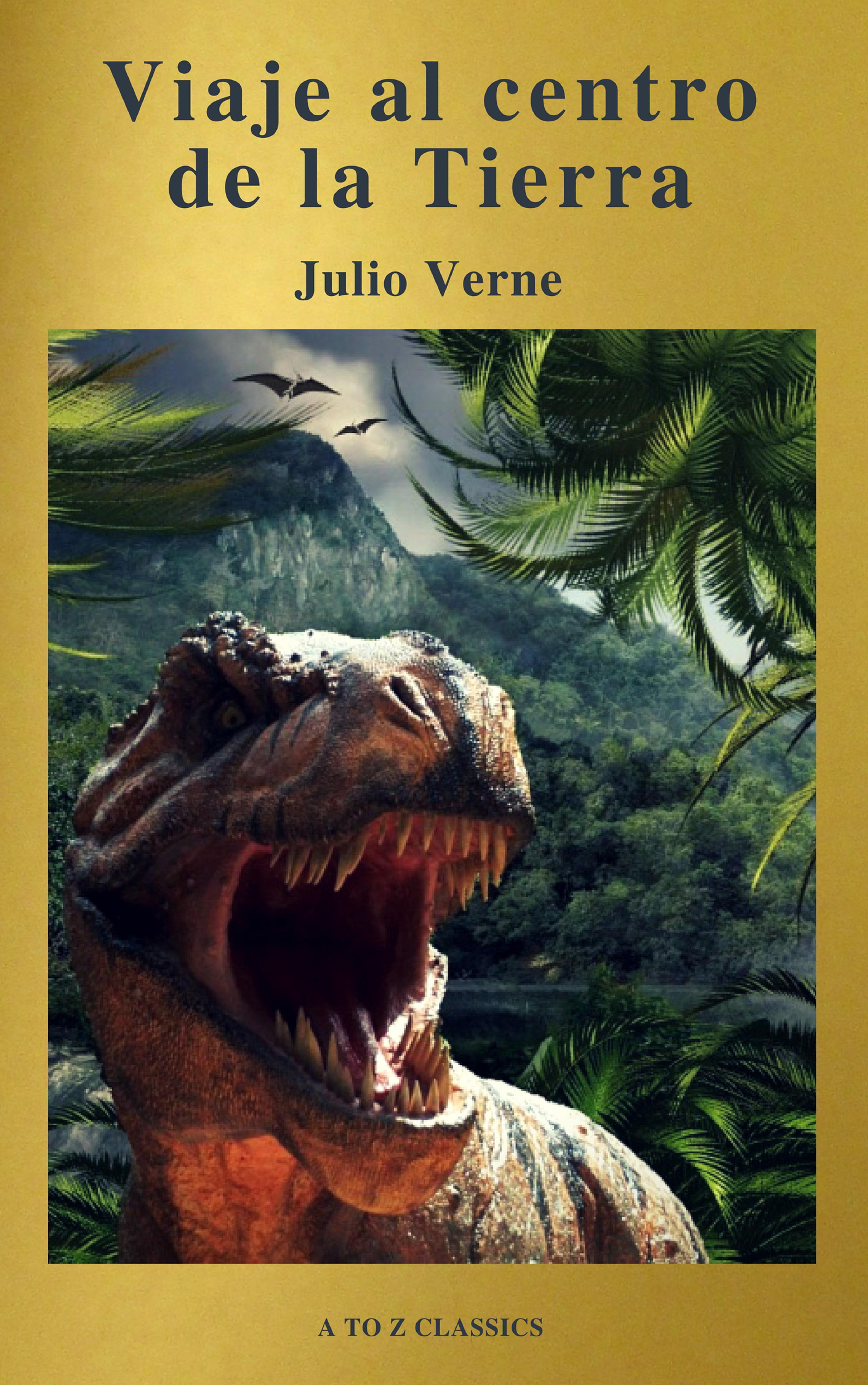 Julio Verne Viaje al centro de la Tierra: Clásicos de la literatura (A to Z Classics) cortazar de la a a la z