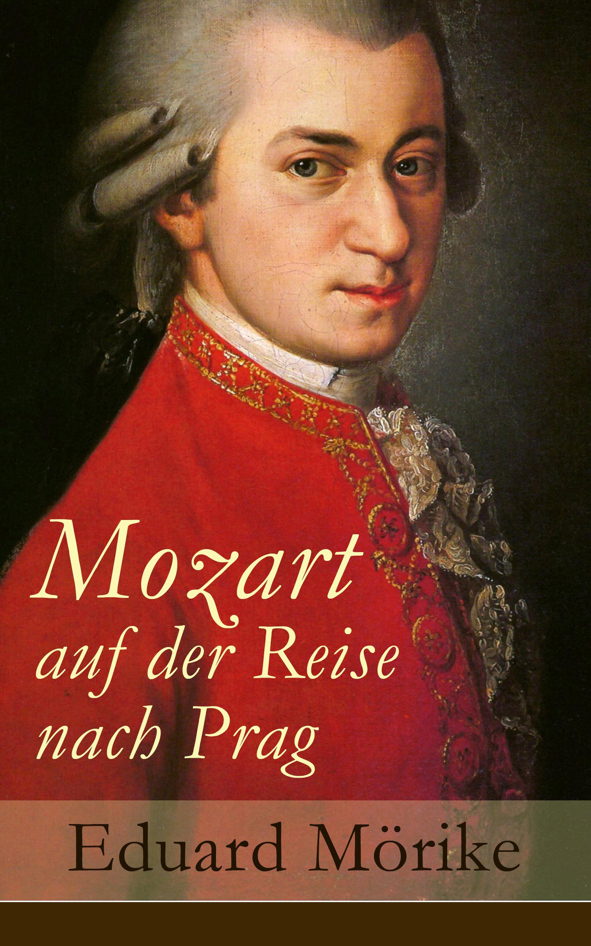Eduard Morike Mozart auf der Reise nach Prag mozart auf der reise nach prag