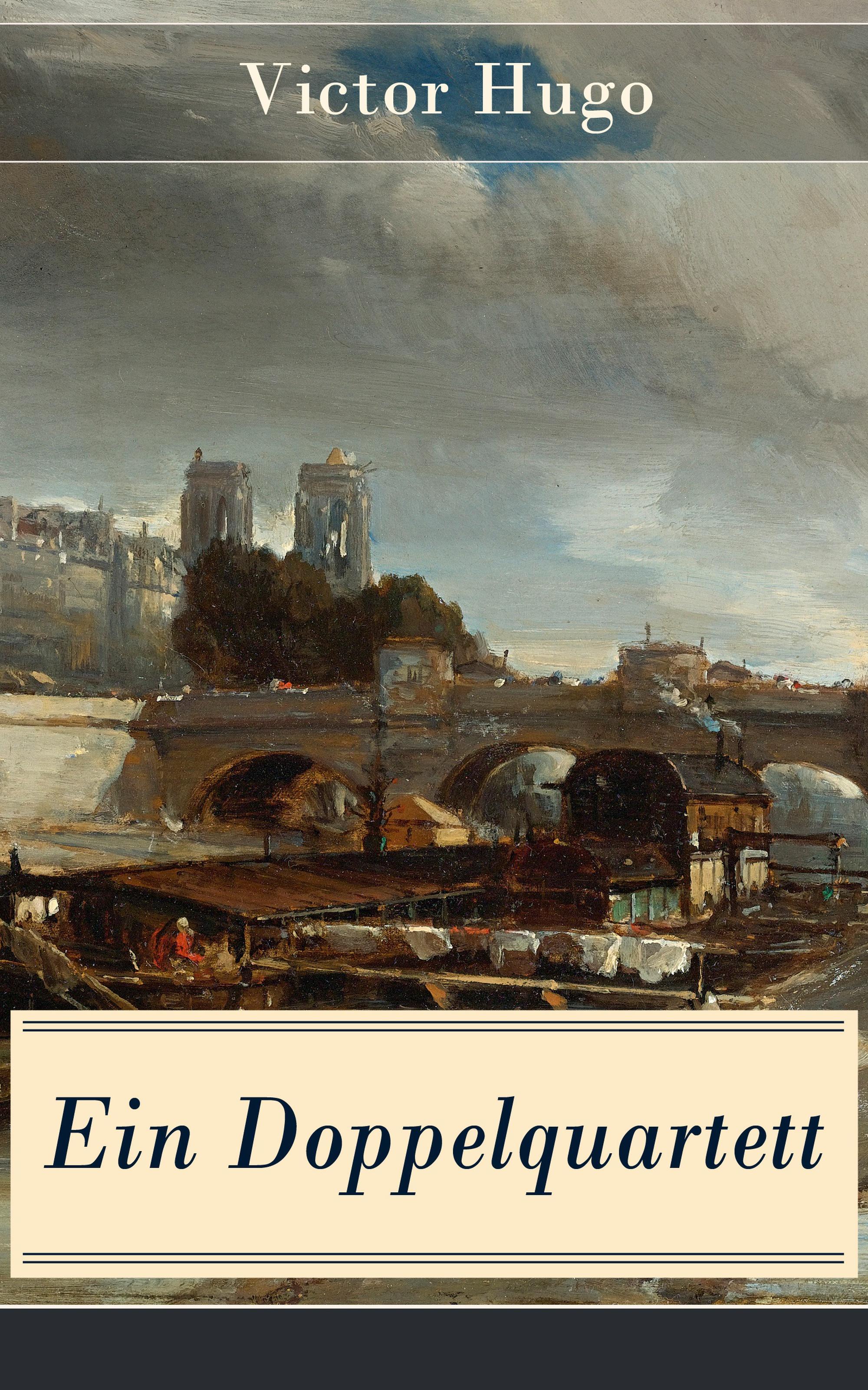 Victor Hugo Ein Doppelquartett victor hugo cromwell drame