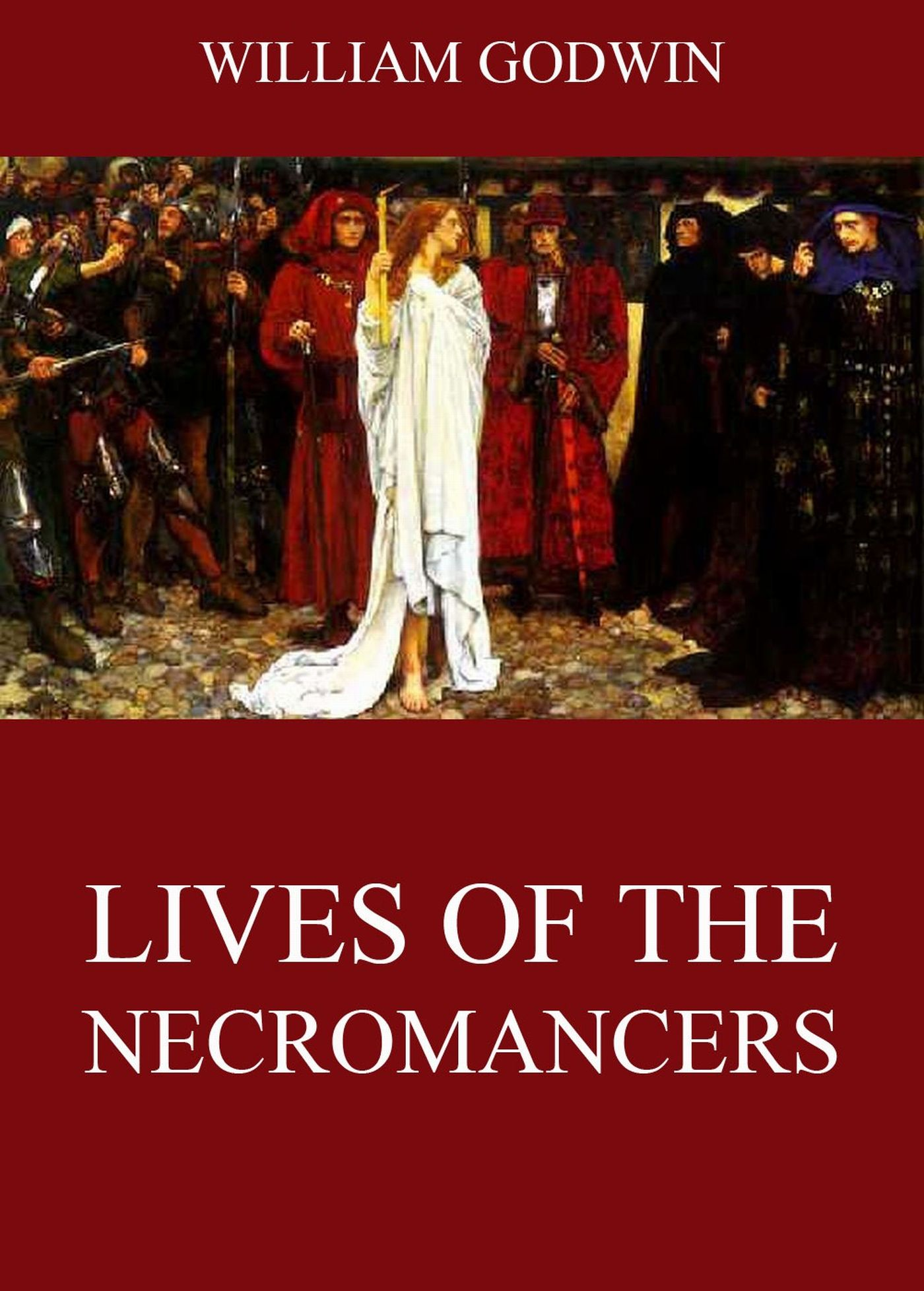 William Godwin Lives Of The Necromancers the confessions of frances godwin