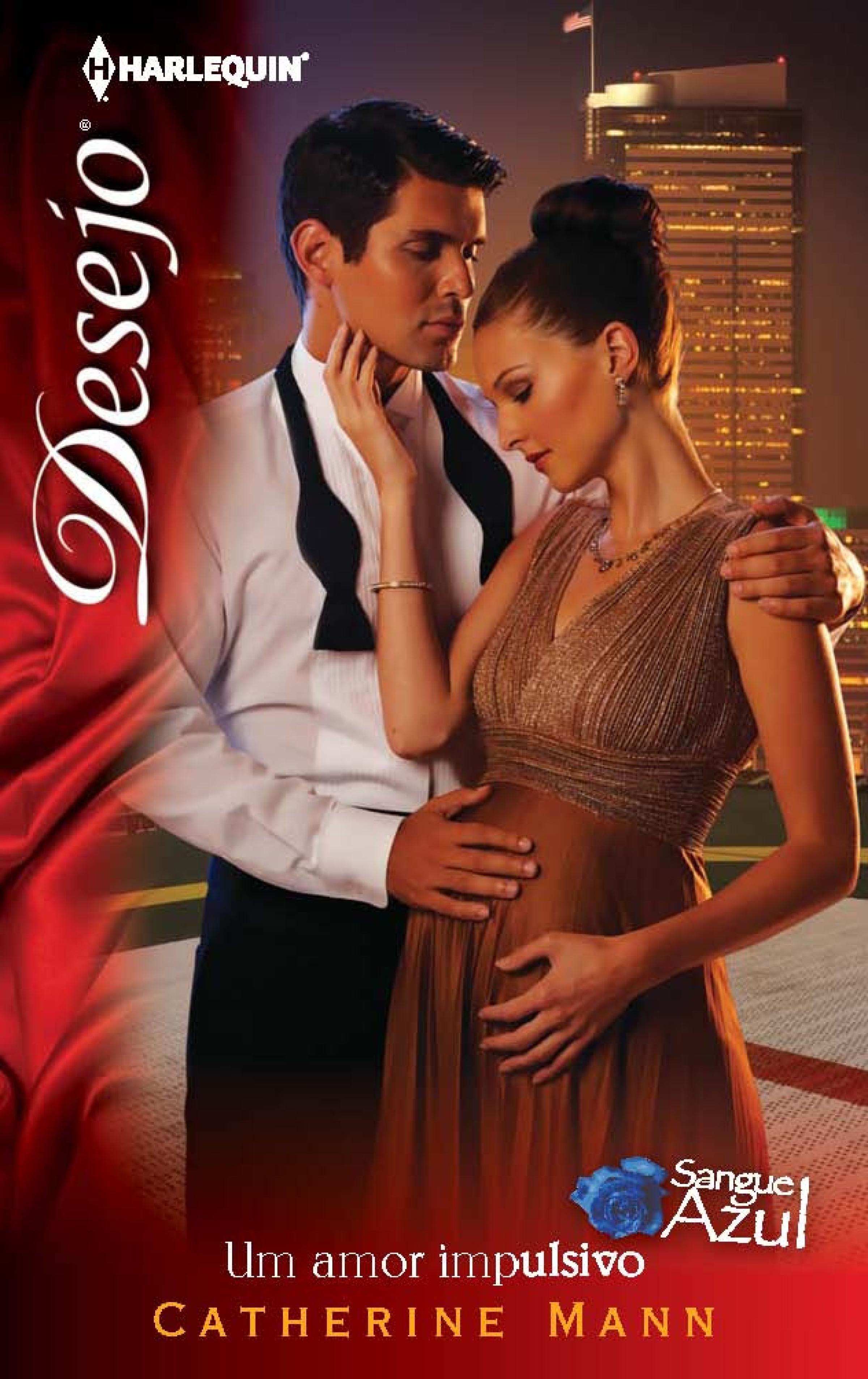 Catherine Mann Um amor impulsivo catherine mann el príncipe de sus sueños treinta días de romance un amor impulsivo