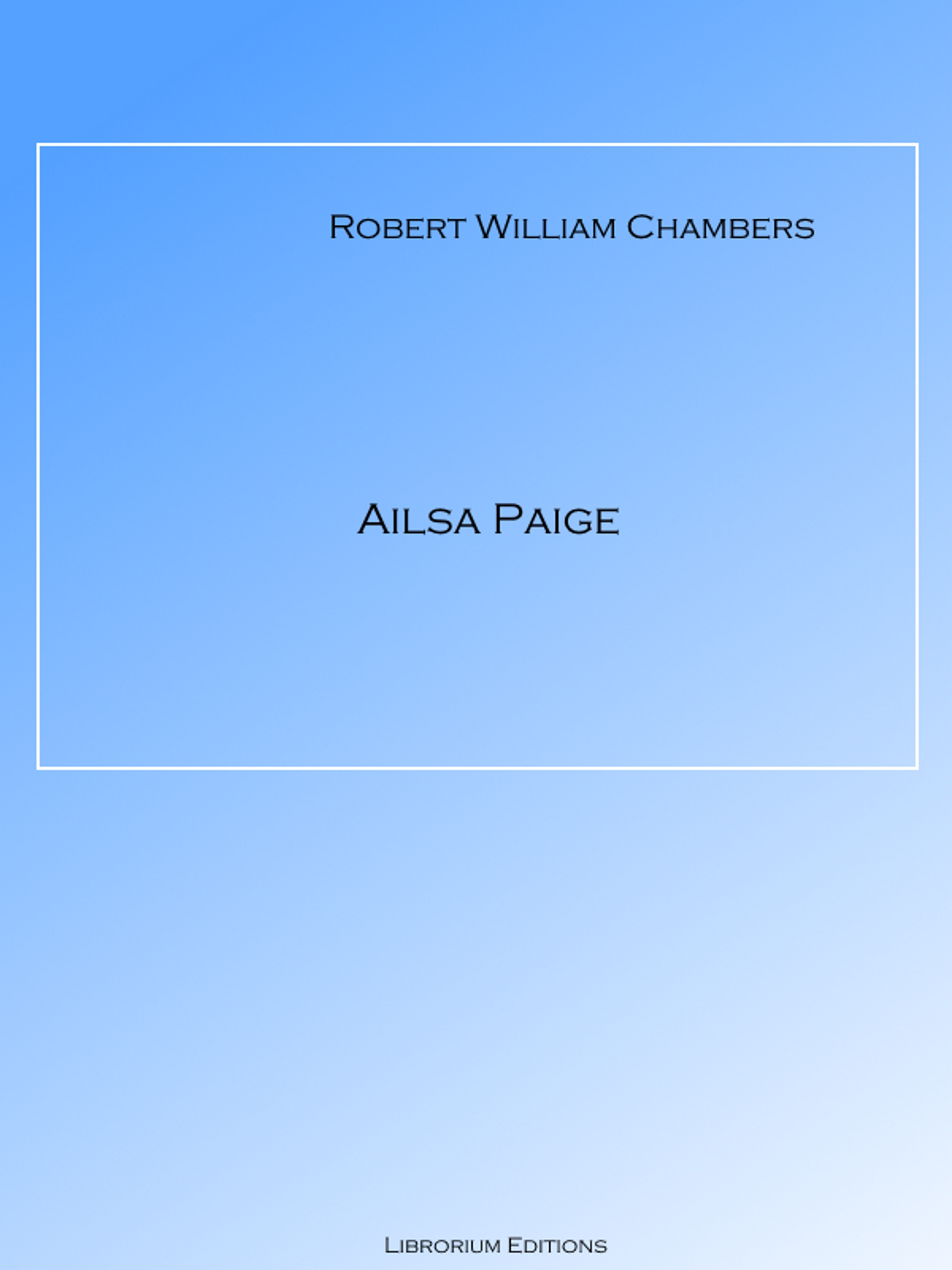 Robert W. Chambers Ailsa Paige все цены