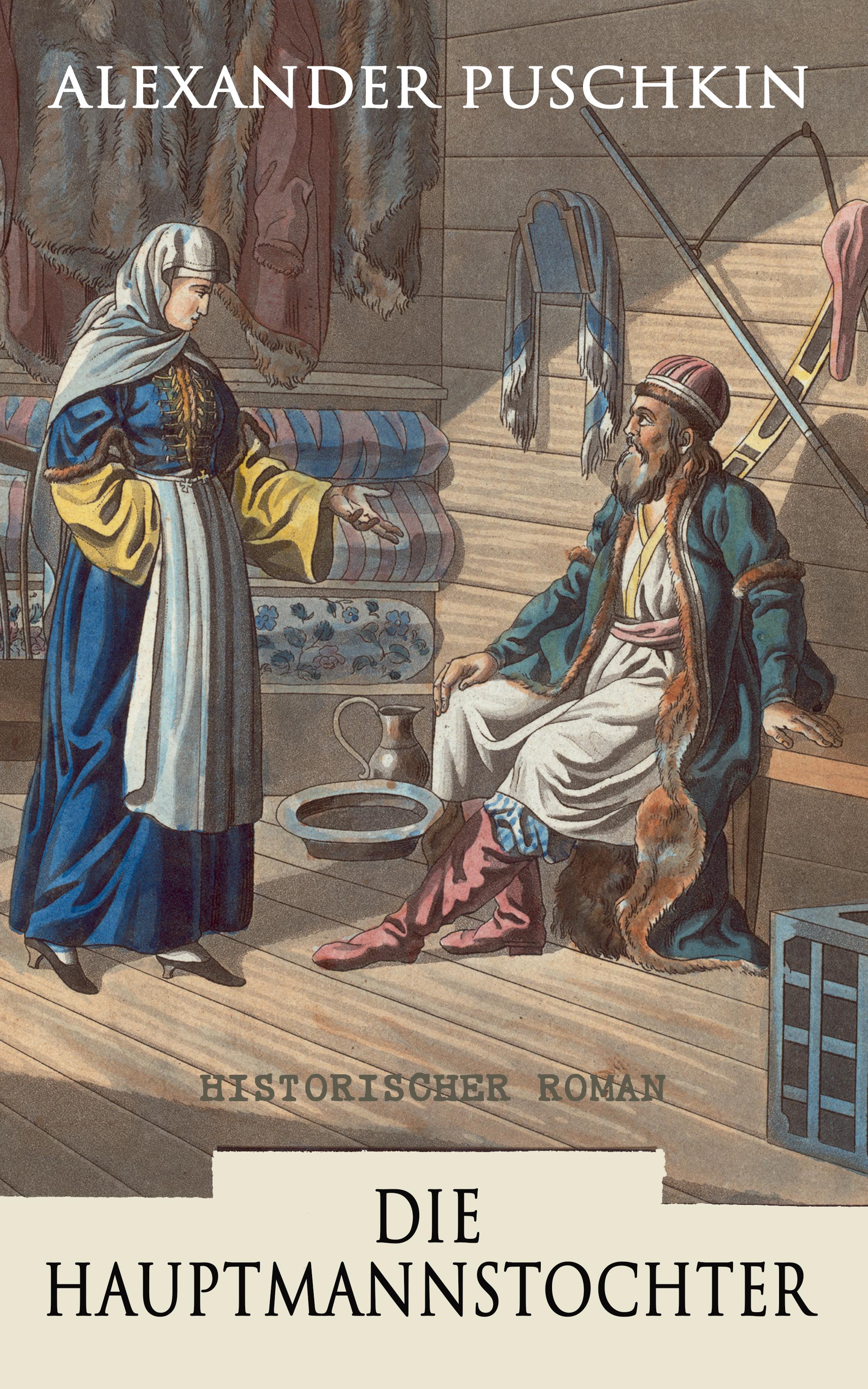 цена Александр Пушкин Die Hauptmannstochter: Historischer Roman онлайн в 2017 году