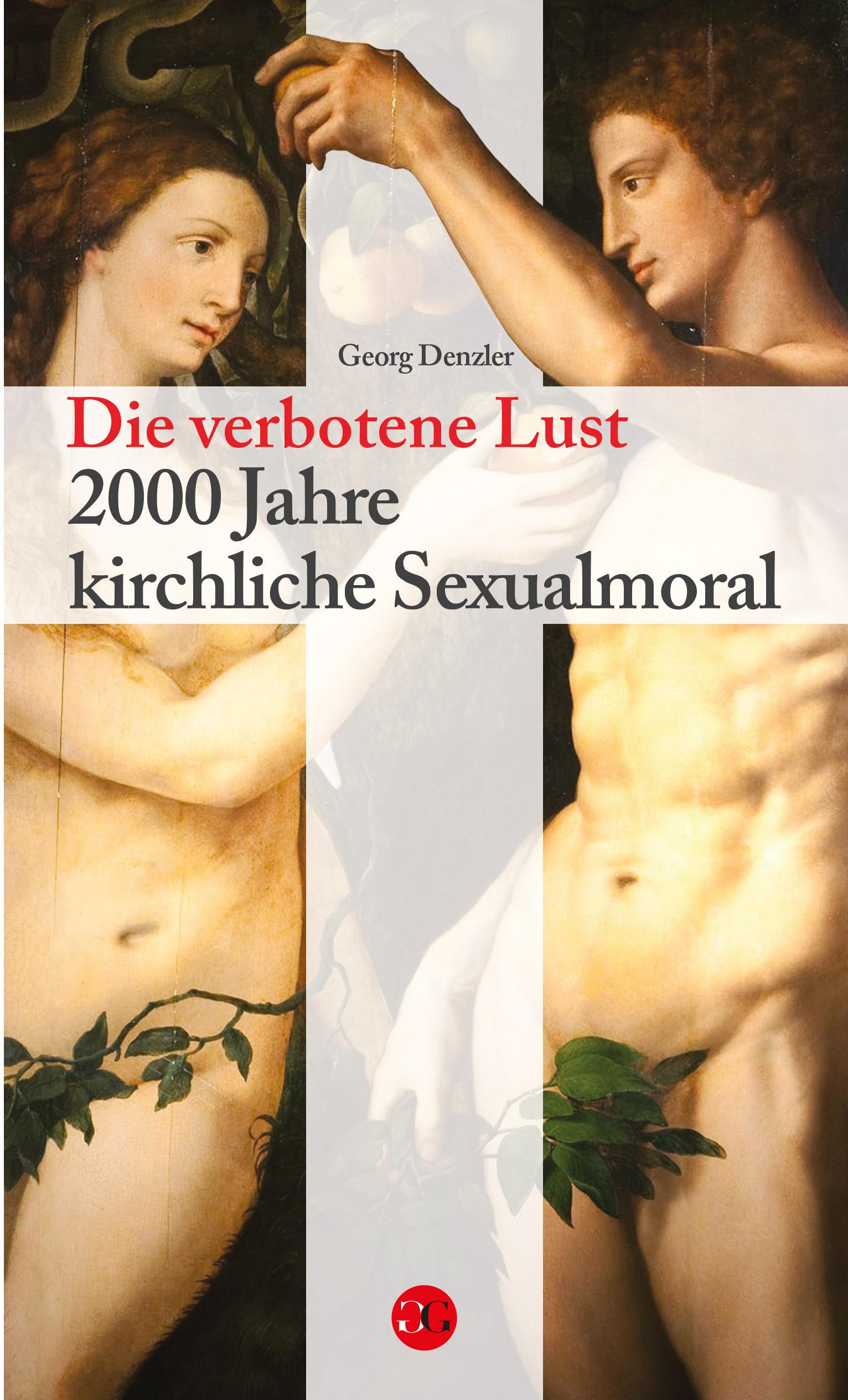 Georg Denzler Die verbotene Lust