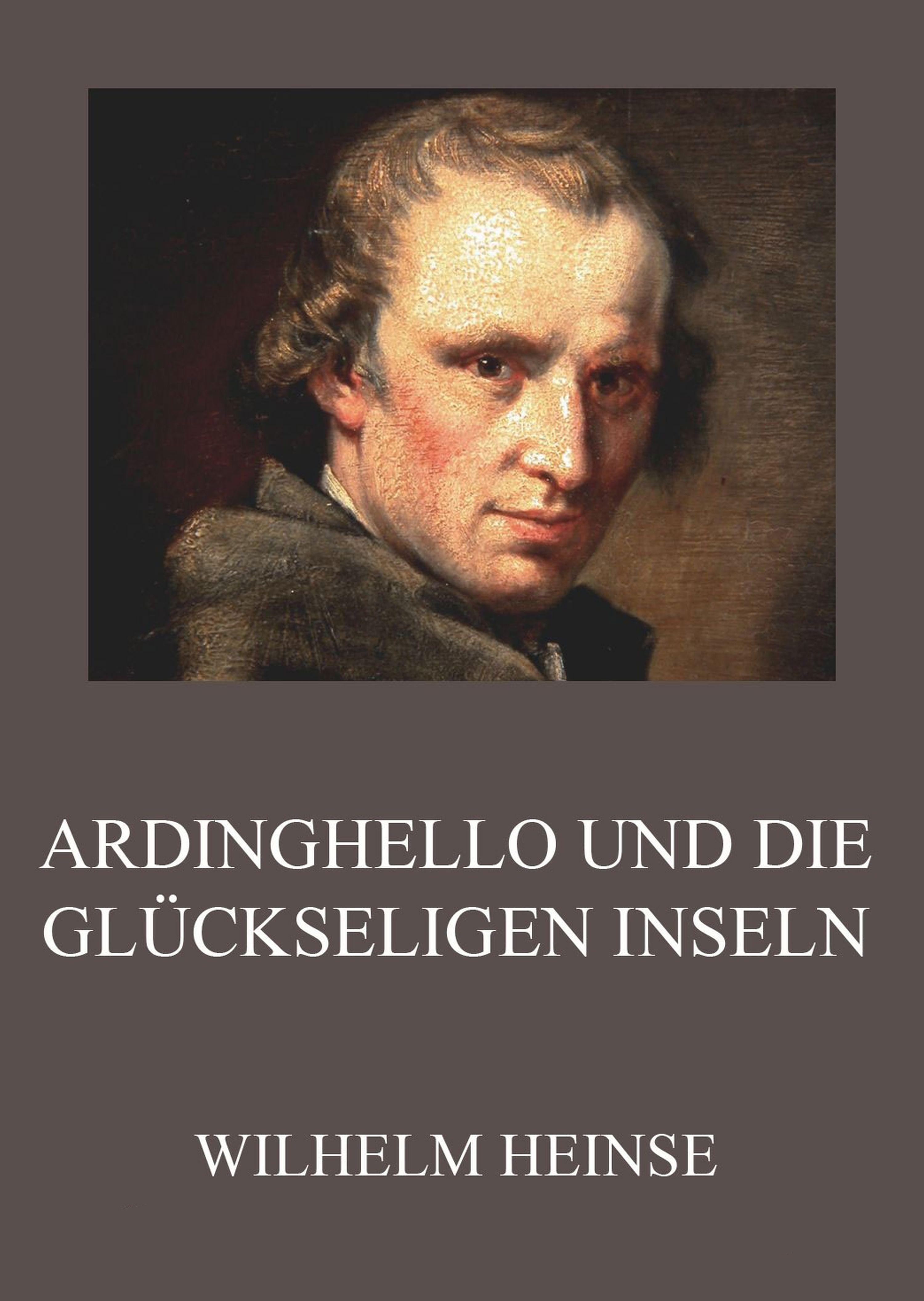 Wilhelm Heinse Ardinghello und die glückseligen Inseln