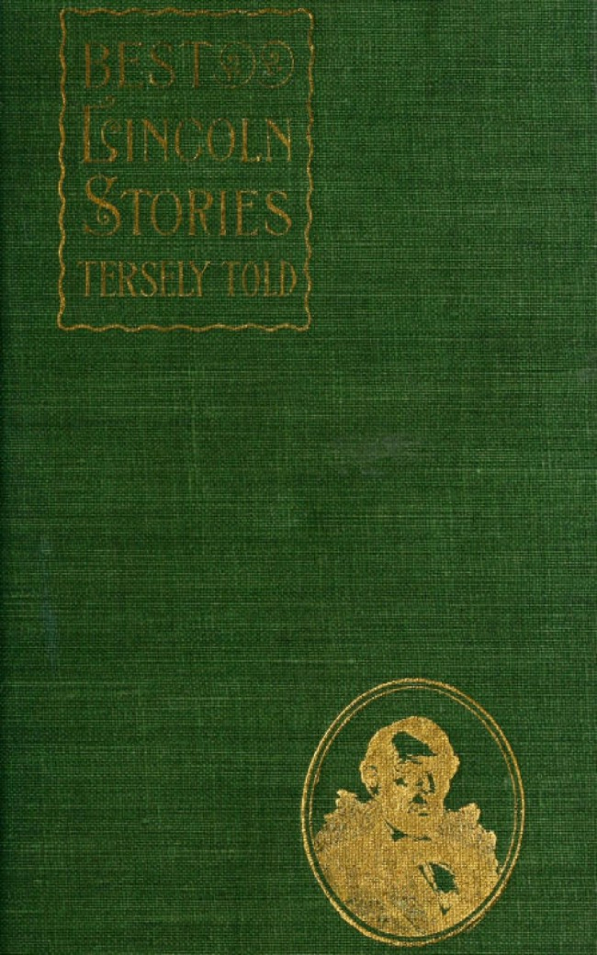 James E. Gallaher Best Lincoln stories, tersely told james e causey twisted
