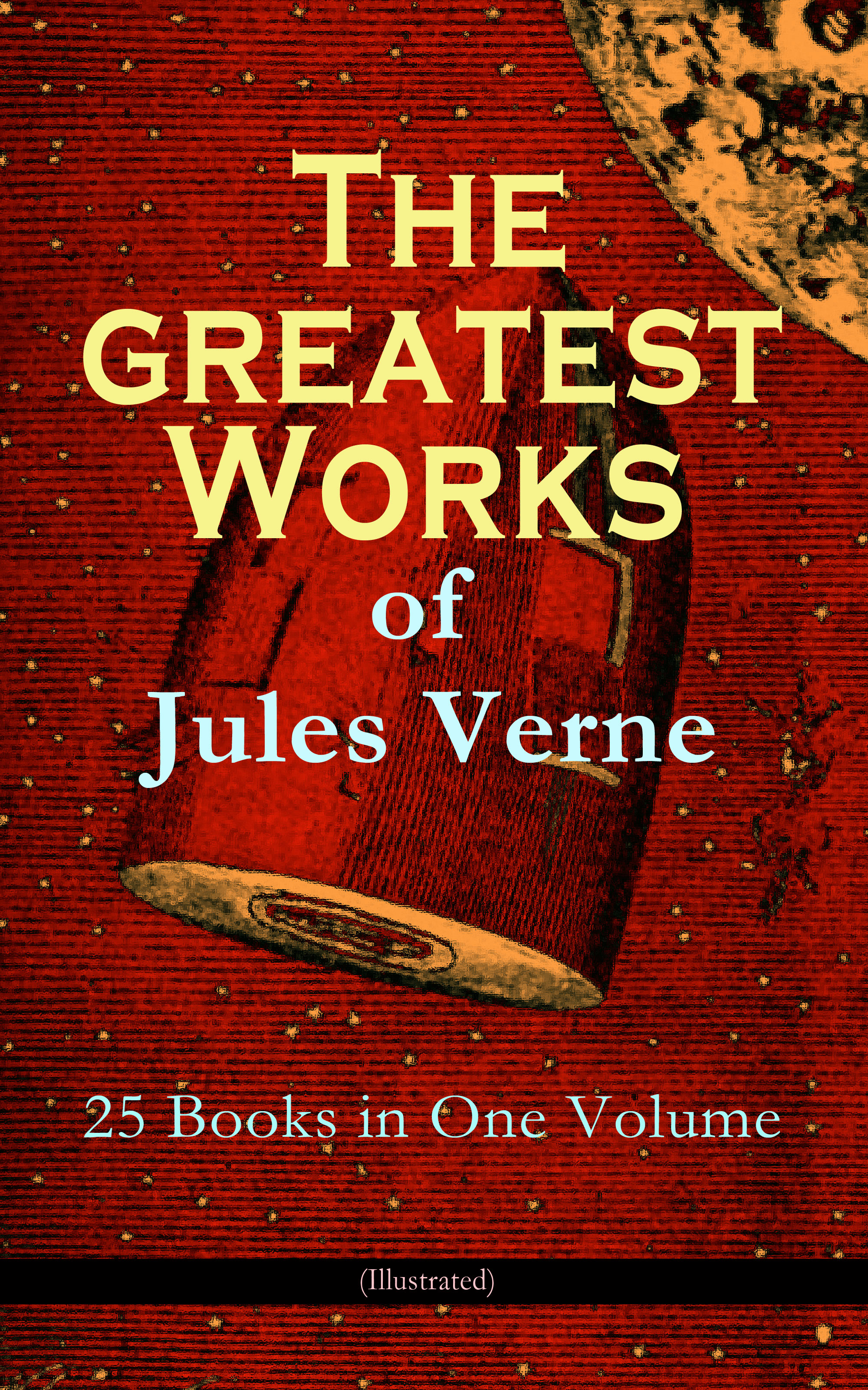 цена Жюль Верн The Greatest Works of Jules Verne: 25 Books in One Volume (Illustrated)