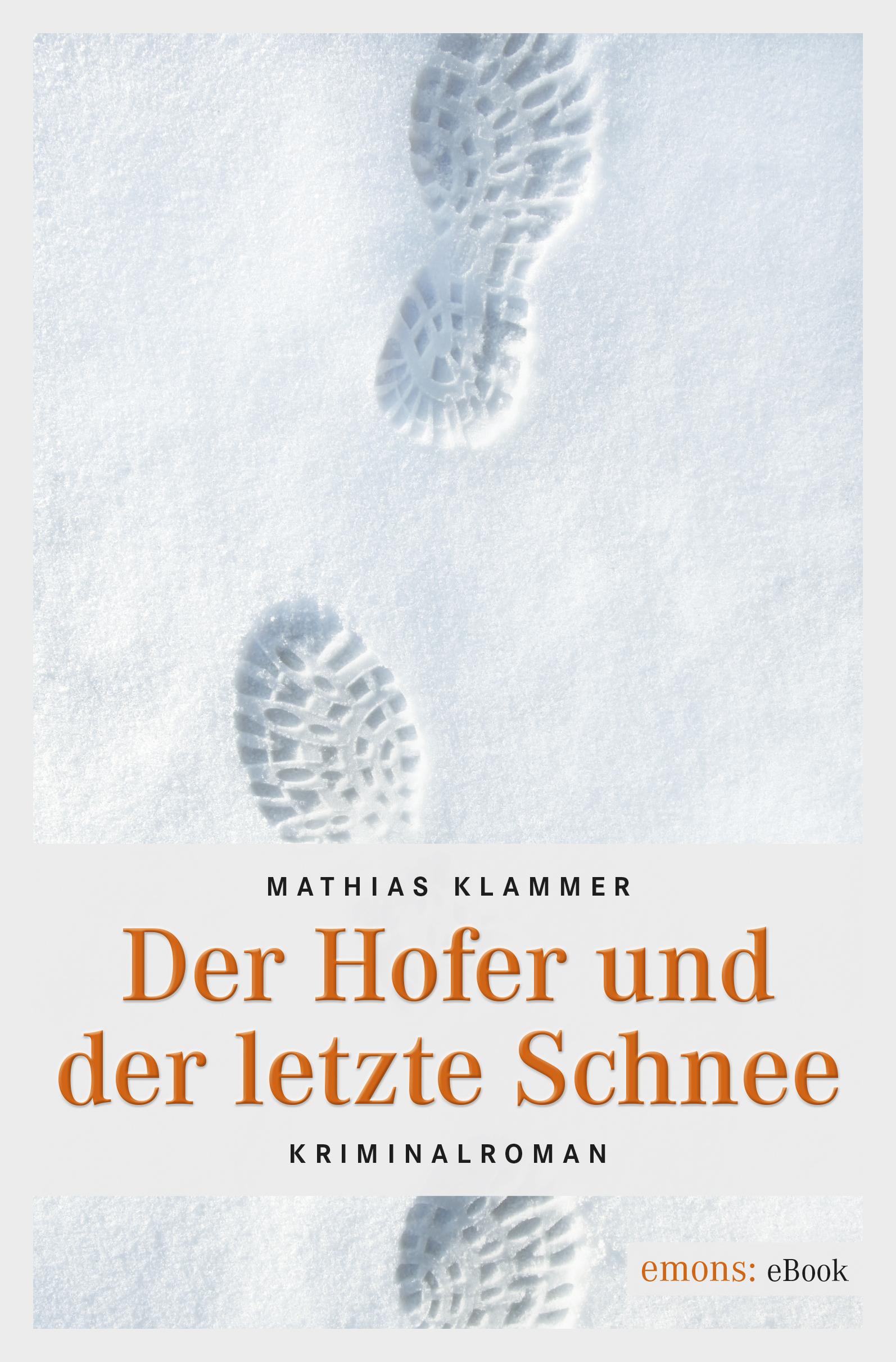 Mathias Klammer Der Hofer und der letzte Schnee robert brown der letzte atemzug