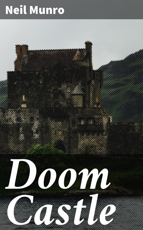 цена Neil Munro Doom Castle онлайн в 2017 году